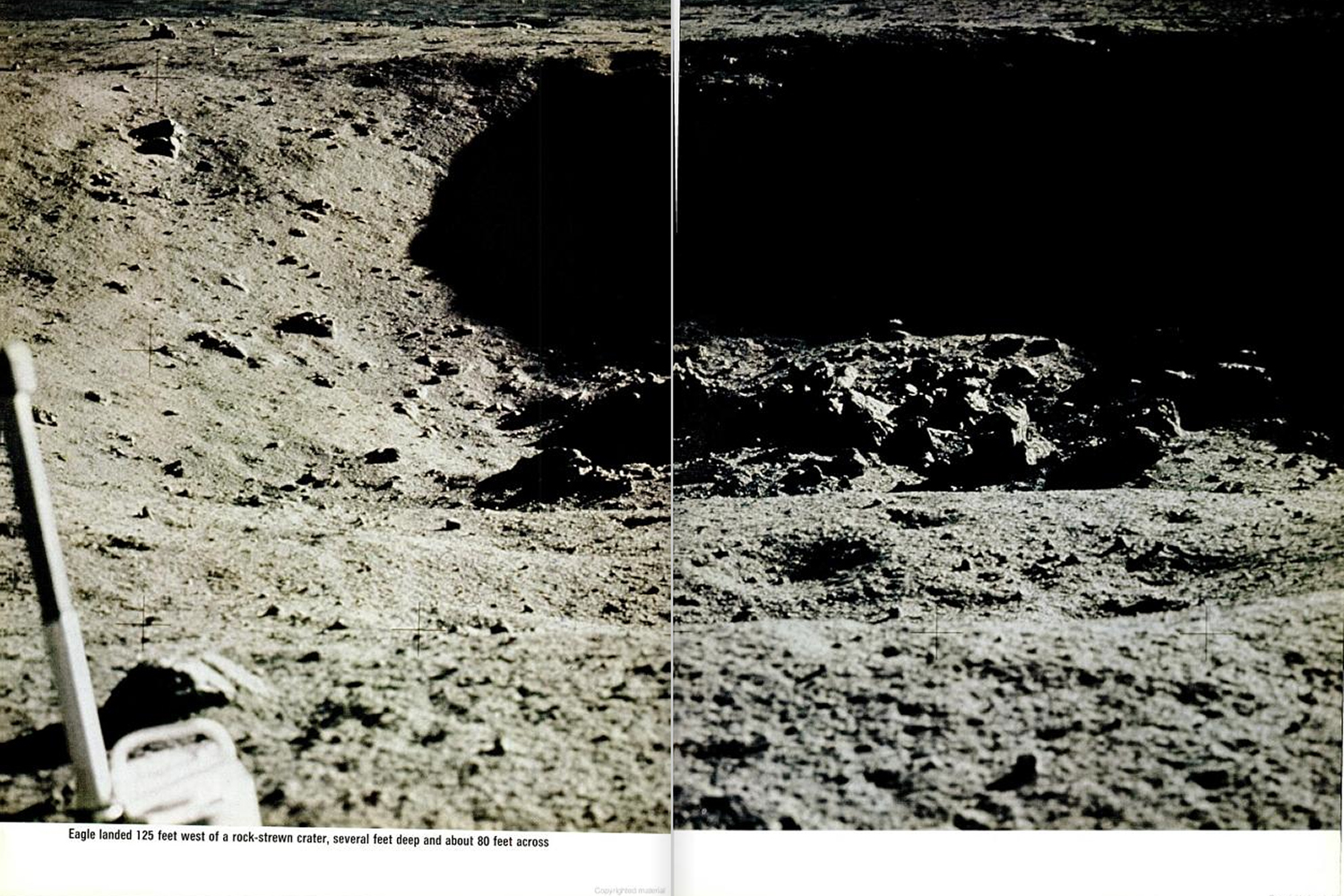 "<b>LIFE magazine Special Edition, August 11, 1969.</b> ""<em>Eagle</em> landed 125 feet west of a rock strewn-crater, several feet deep and 80 feet across."""