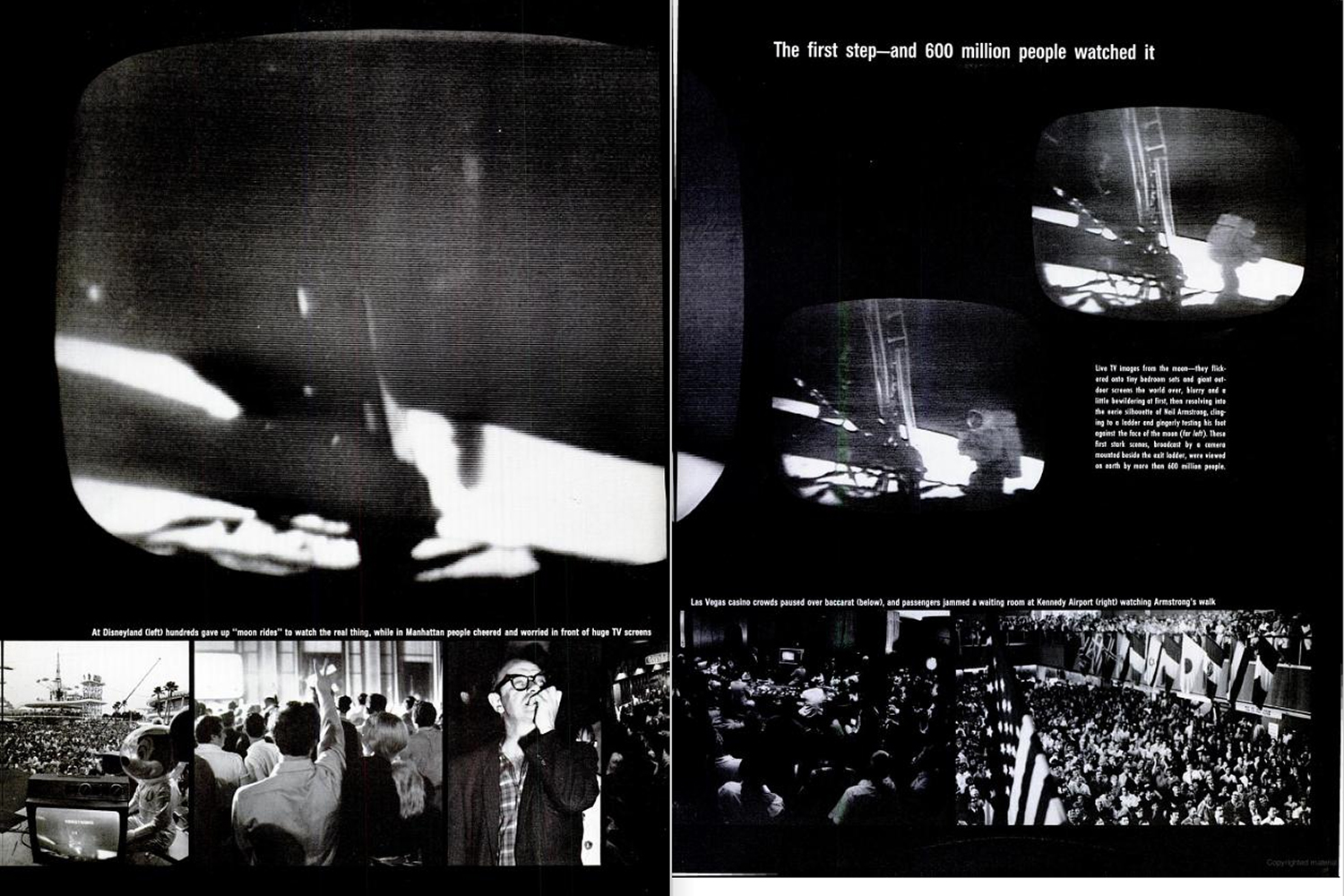 "<b>Life magazine Special Edition, August 11, 1969.</b> ""At Disneyland (left) hundreds gave up 'moon rides' to watch the real thing. While in Manhattan people cheered and worried in front of huge TV screens. Las Vegas casino crowds paused over Baccarat (below) and passengers jammed a waiting room at JFK airport (right) to watching Armstrong's walk ..."""