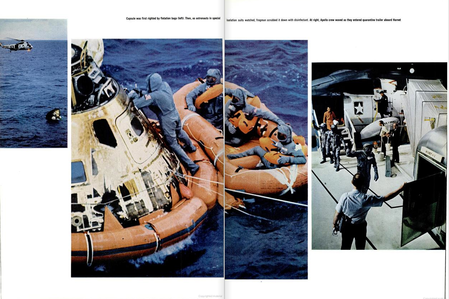 "<b>Life magazine Special Edition, August 11, 1969.</b> ""The capsule was first righted by floatation bags. Then as astronauts in special insulation suits watched, frogmen scrubbed it down with disinfectant. (right). Apollo crew waved as they entered quarantine aboard [the recovery ship] the <em>USS Hornet</em> ..."""