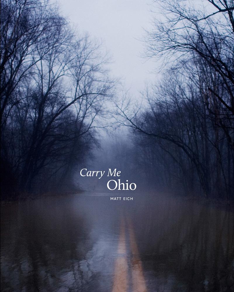 Carry Me Ohio by Matt Eich