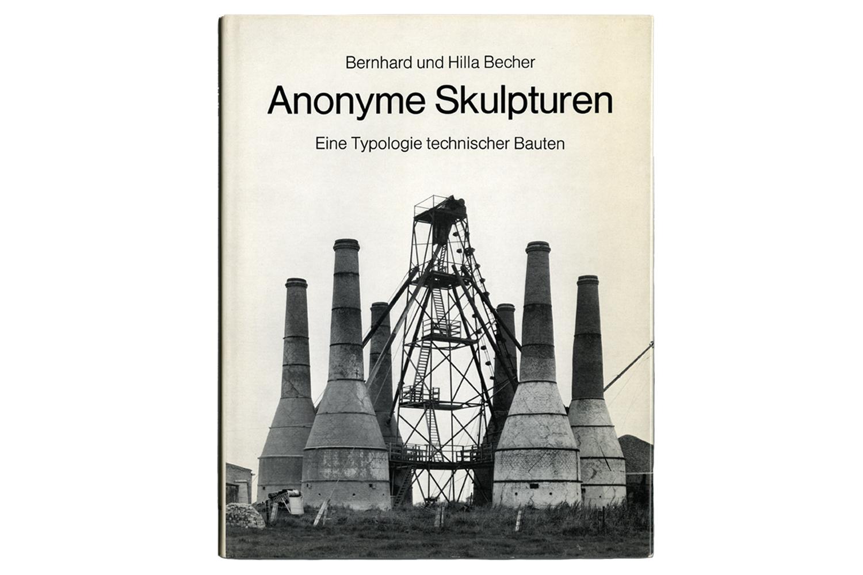 Anonyme Skulpturen – Eine Typologie technischer Bauten                               Book cover, monograph published by Art-Press Verlag                               Düsseldorf, Germany, December 1970