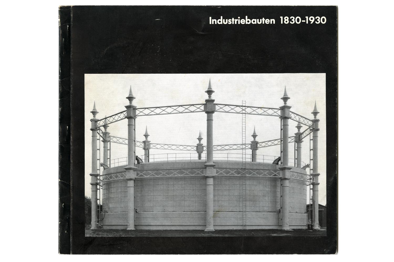 Industriebauten 1830-1930                               Exposition catalogue, Die Neue Sammlung                               Munich, 1967
