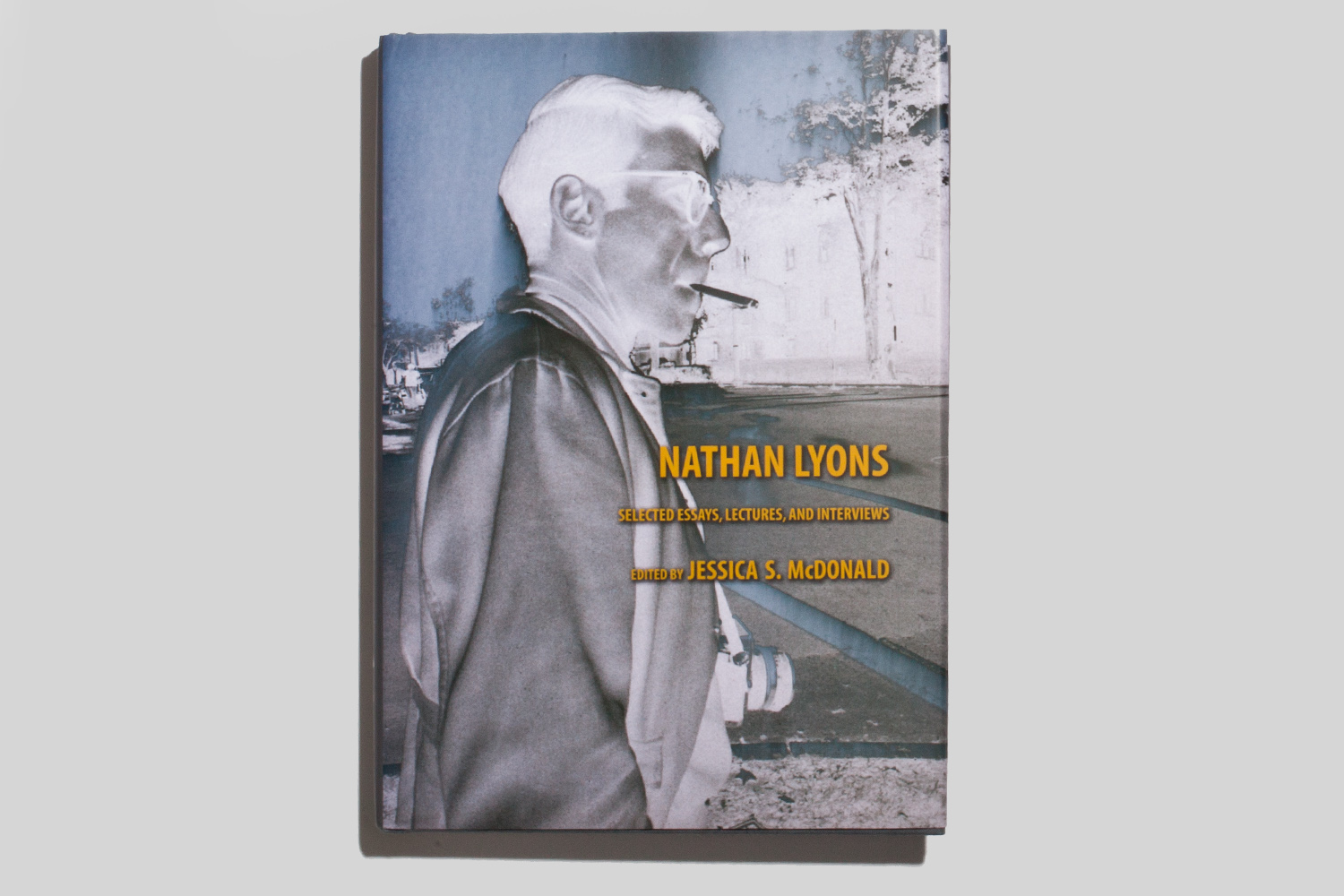 Nathan Lyons: Selected Essays, Lectures, and Interviews by Jessica S. McDonald, selected by Anne Wilkes Tucker, curator of photography at the Houston Museum of Fine Arts