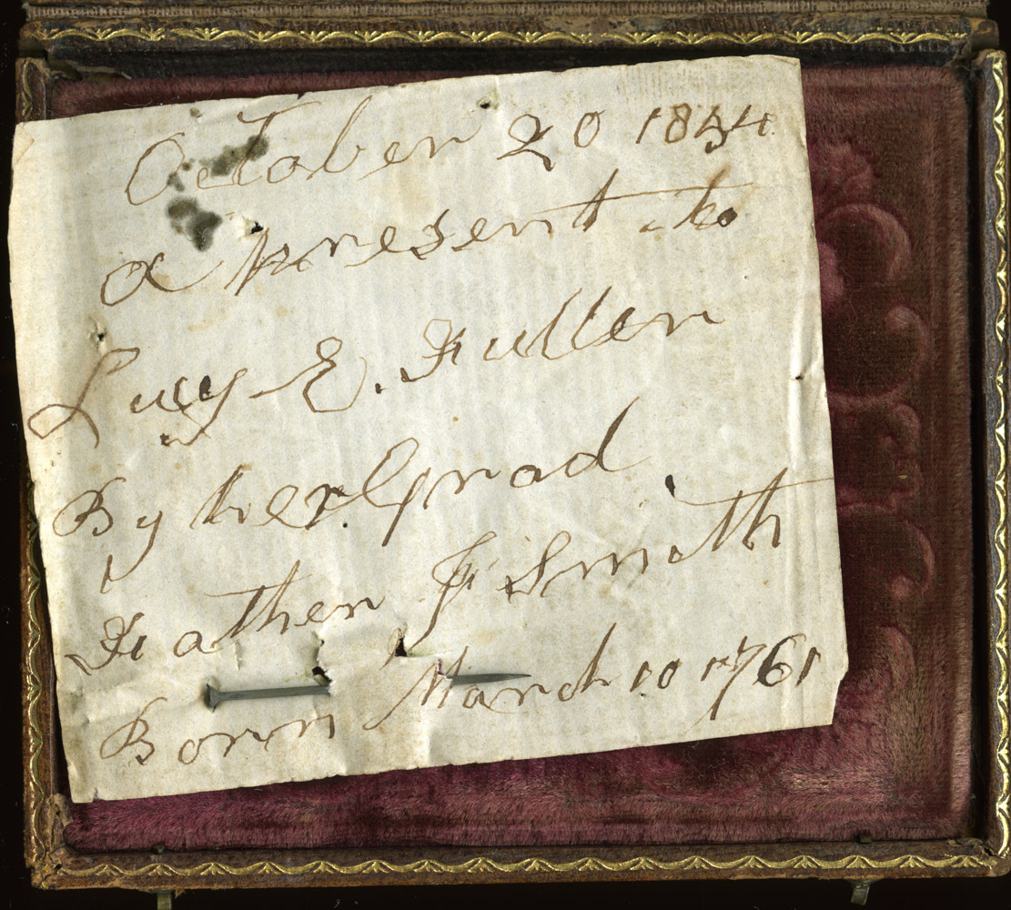 """A note by Rev. Smith pinned to the padding of his daguerreotype that reads """"October 20 1854, A present to Lucy R. Fullen, by her Grandfather J. Smith, Born March 10, 1761"""""""