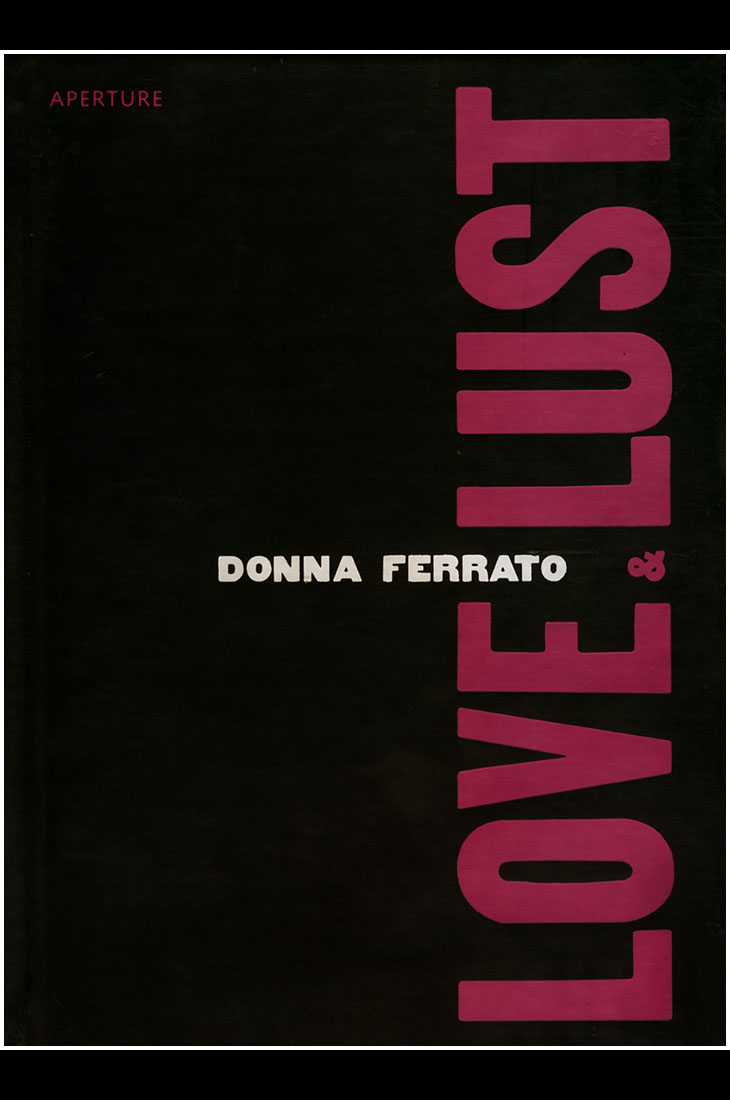 Love and Lust, photos by Donna Ferrato, 2004                                My heart belongs to Yo Cuomo. Creating the book, Love 'n Lust with her was the pleasure of my life as a photographer. We laughed and cried about the stories some pictures told. Yes the subject sex can be hard core, but Yo took it to another level. What turns me on about Yo Cuomo is the way she packs a pound of revolution in every book she makes.  —Donna Ferrato