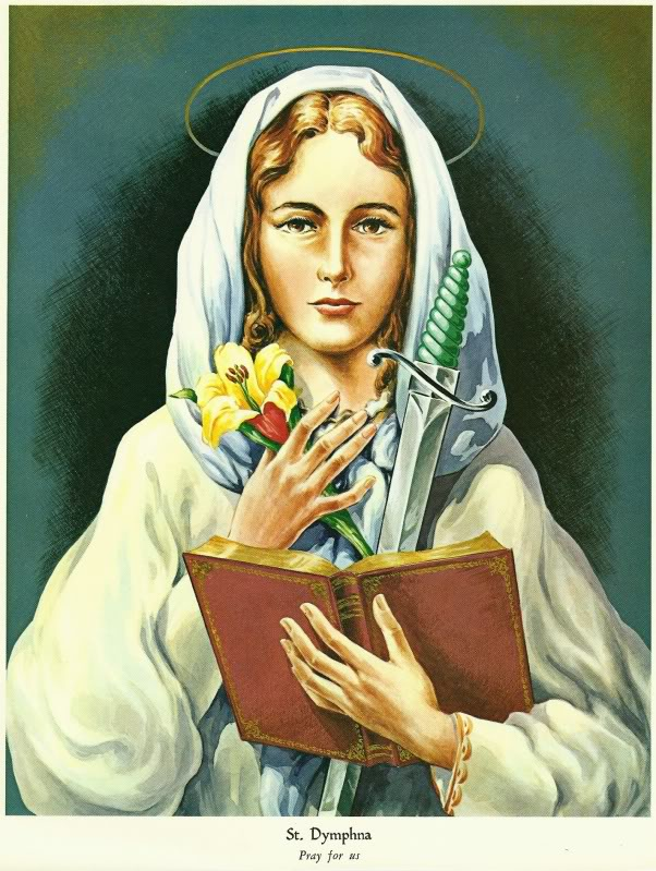 St. Dymphna's Day,  anyone?