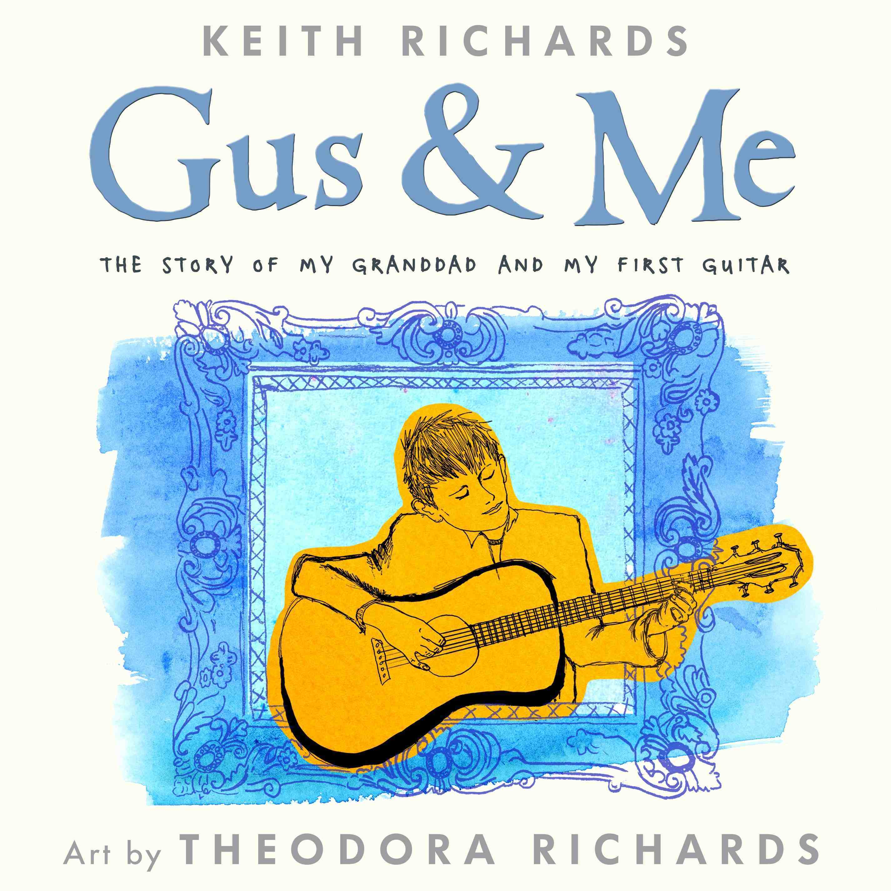 Cover art for the forthcoming picture book, Gus & Me: The Story of My Granddad & My First Guitar by Keith Richards, with illustrations by Theodora Richards