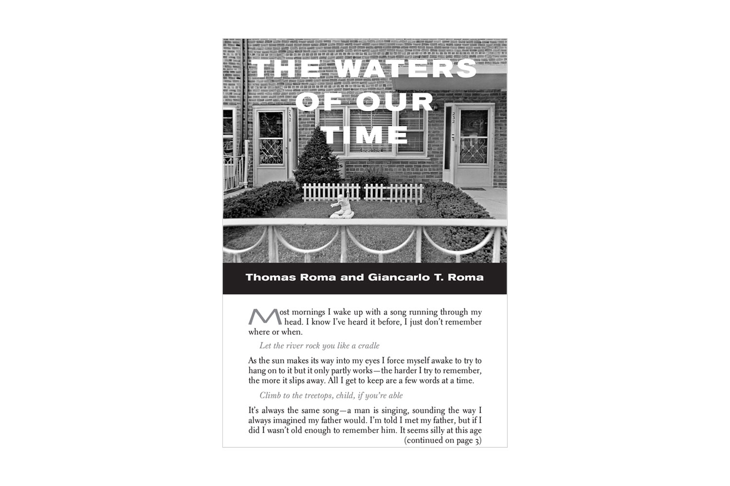 Thomas Roma and Giancarlo Roma's The Waters of Our Time, published by PowerHouse BooksThomas Roma's second collaboration with his son Giancarlo is a sweeping and tender retrospective not only of Roma's expansive career, but of Brooklyn, NY, his hometown and source of decades of photographic inspiration.