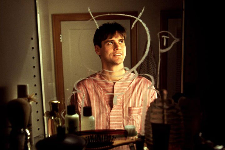 The Truman Show                               Ever have the feeling that you were being watched? The Truman Show starring Jim Carrey follows the life of Truman Burbank, whose every moment, unbeknownst to him, is literally broadcast for the entire world to see.