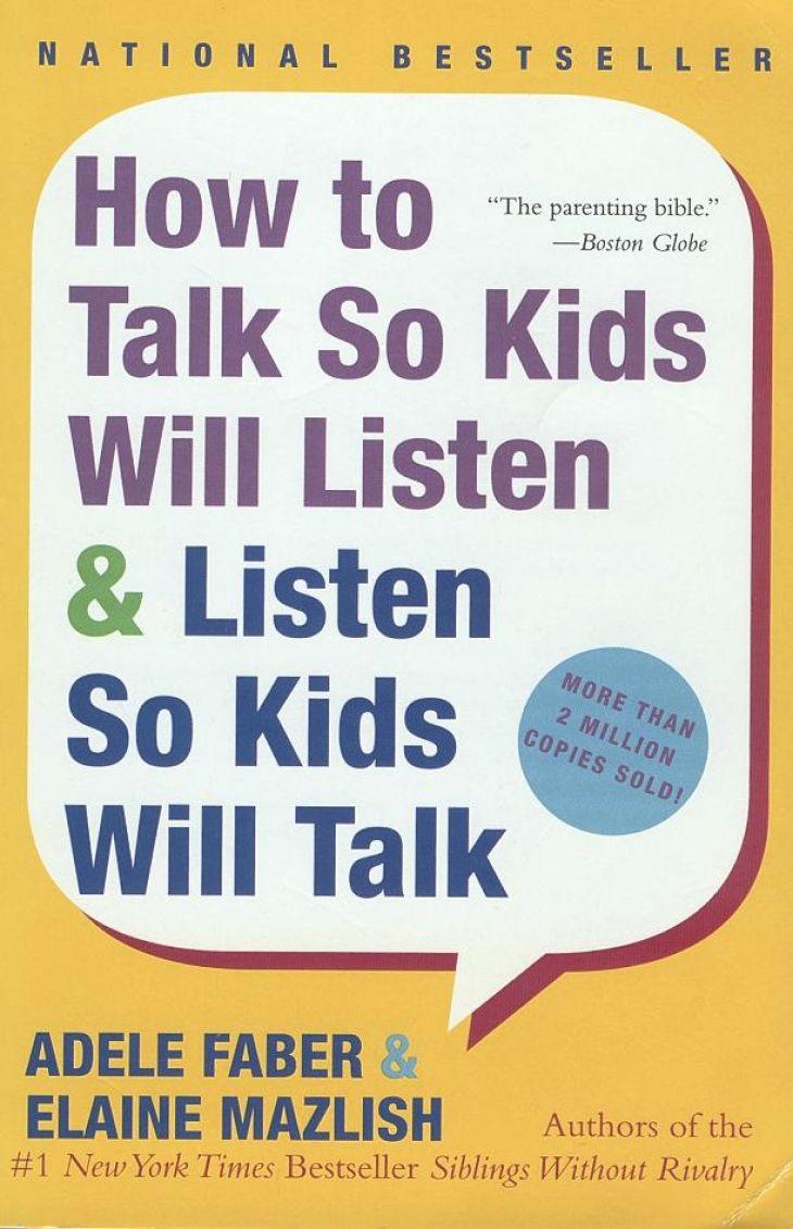 How To Talk So Kids Will Listen & Listen So Kids Will Talk by Adele Faber and Elaine Mazlish