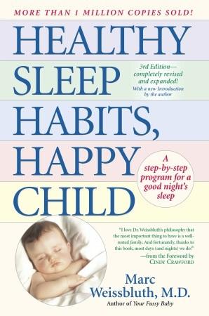 Marc Weissbluth Healthy Sleep Habits, Happy Child