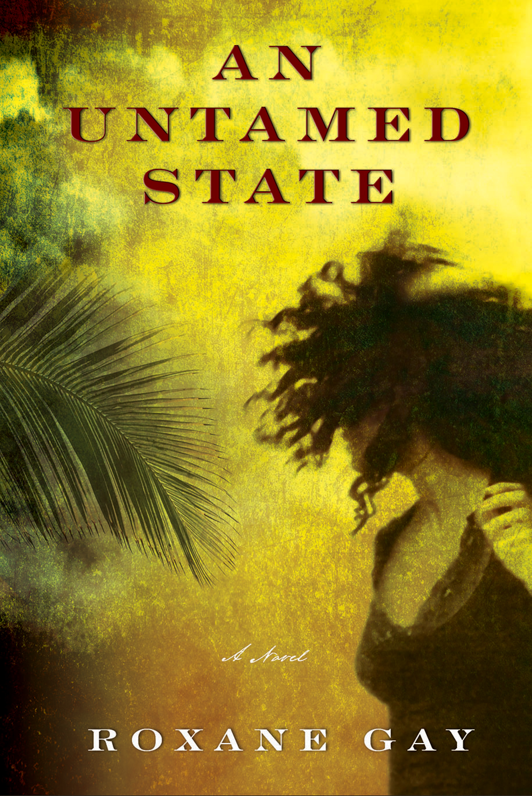 Roxane Gay, An Untamed State