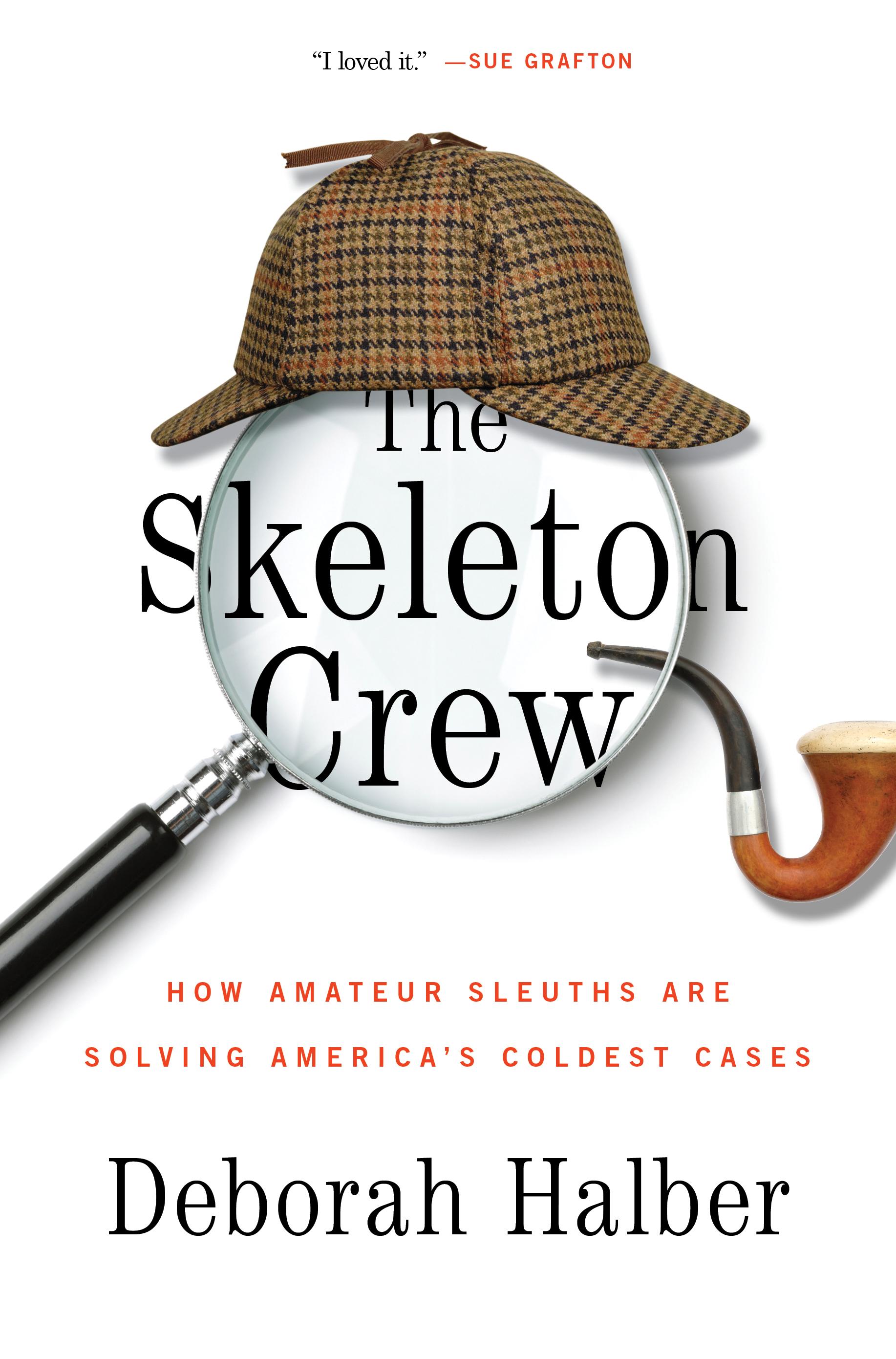 The Skeleton Crew, by Deborah Halber