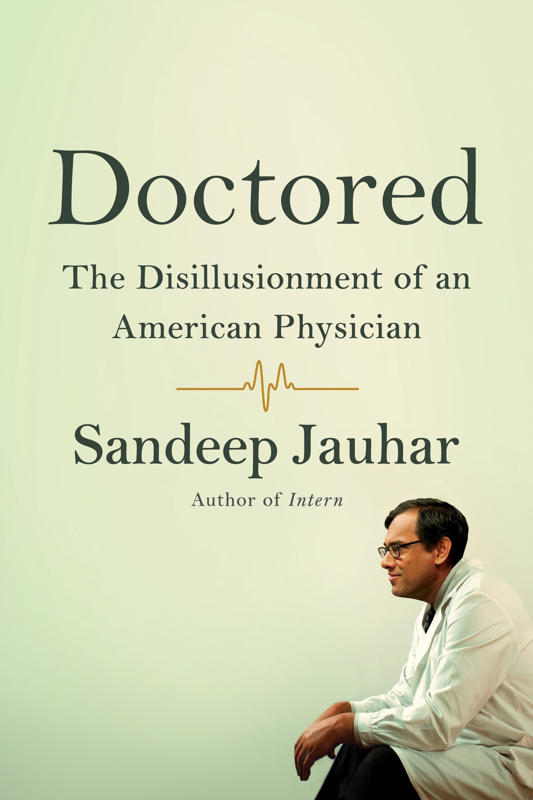 Doctored, by Sandeep Jauhar