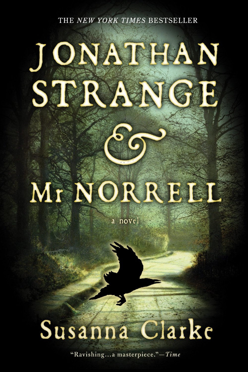 """Jonathan Strange & Mr. Norrell, by Susanna Clark                               This is the story of the rivalry between the only two practicing magicians in 19th Century England, and the sorcery they work, and the terrible price they pay for it. Also: scariest fairies ever. I don't know if I've ever read descriptions of magic that feel as real to me as the ones in Clark's novel: she writes about magic as if she's in the same room with it. Then she surrounds it with gorgeous tapestries of story and deep lore, told with a wistful humor that does things to your soul you thought only """"literary"""" fiction, whatever that is, could do."""