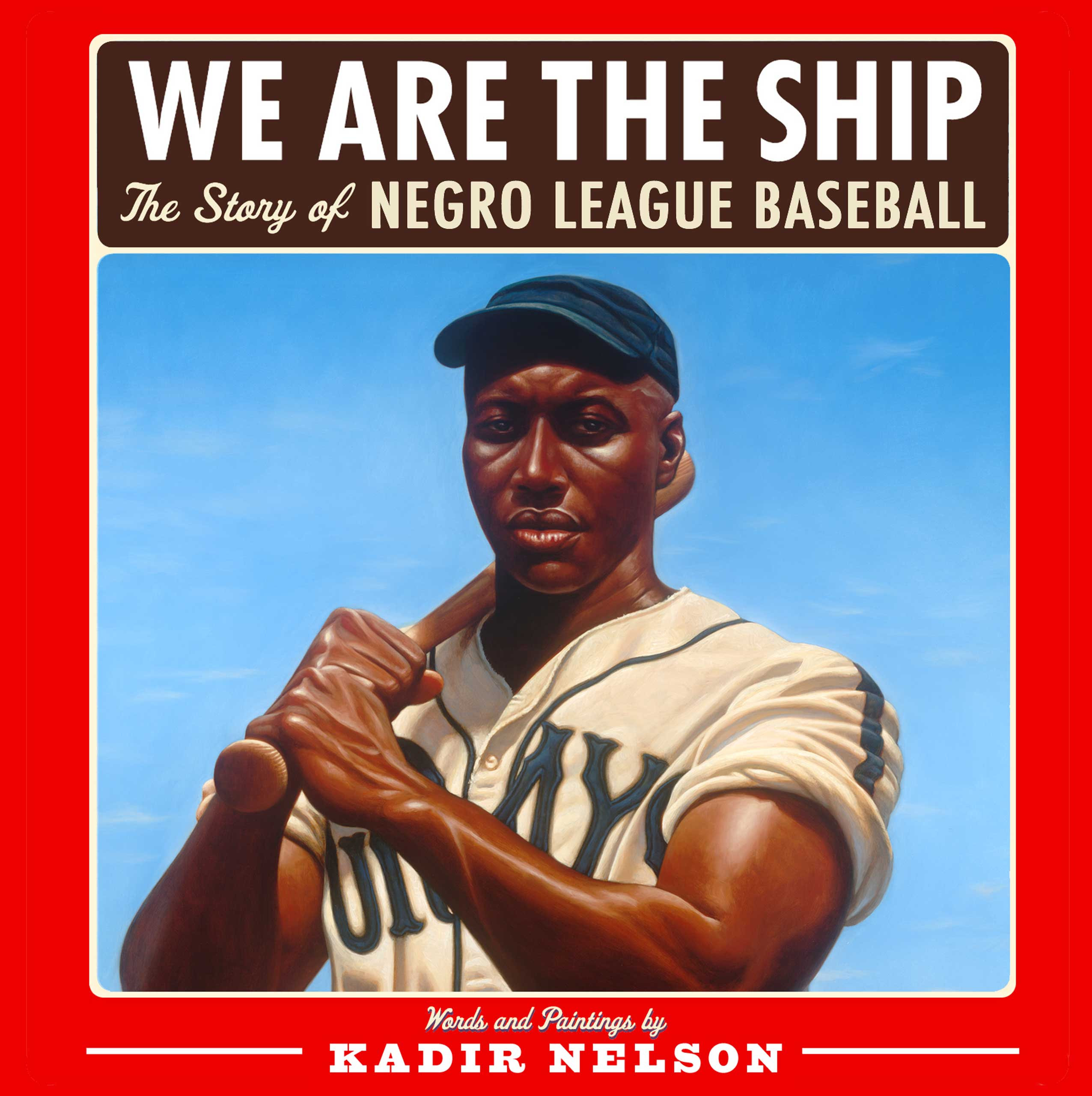 We Are the Ship, by Kadir Nelson.                                                                                                                            This inspiring history of the Negro Leagues honors baseball greats like Satchel Paige and Josh Gibson.                                                                                                                            Buy now: We Are the Ship