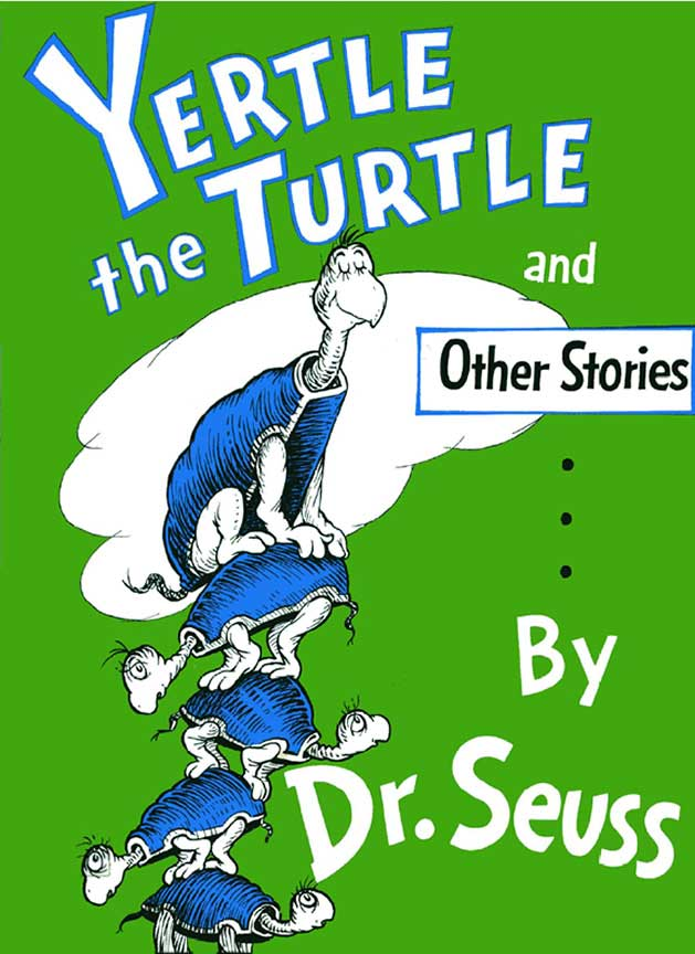 Yertle the Turtle, by Dr. Seuss.                                                                                                                            In this collection of Seuss tales, a turtle king tries to stand tall by stacking his subjects on top of each other.                                                                                                                            Buy now: Yertle the Turtle