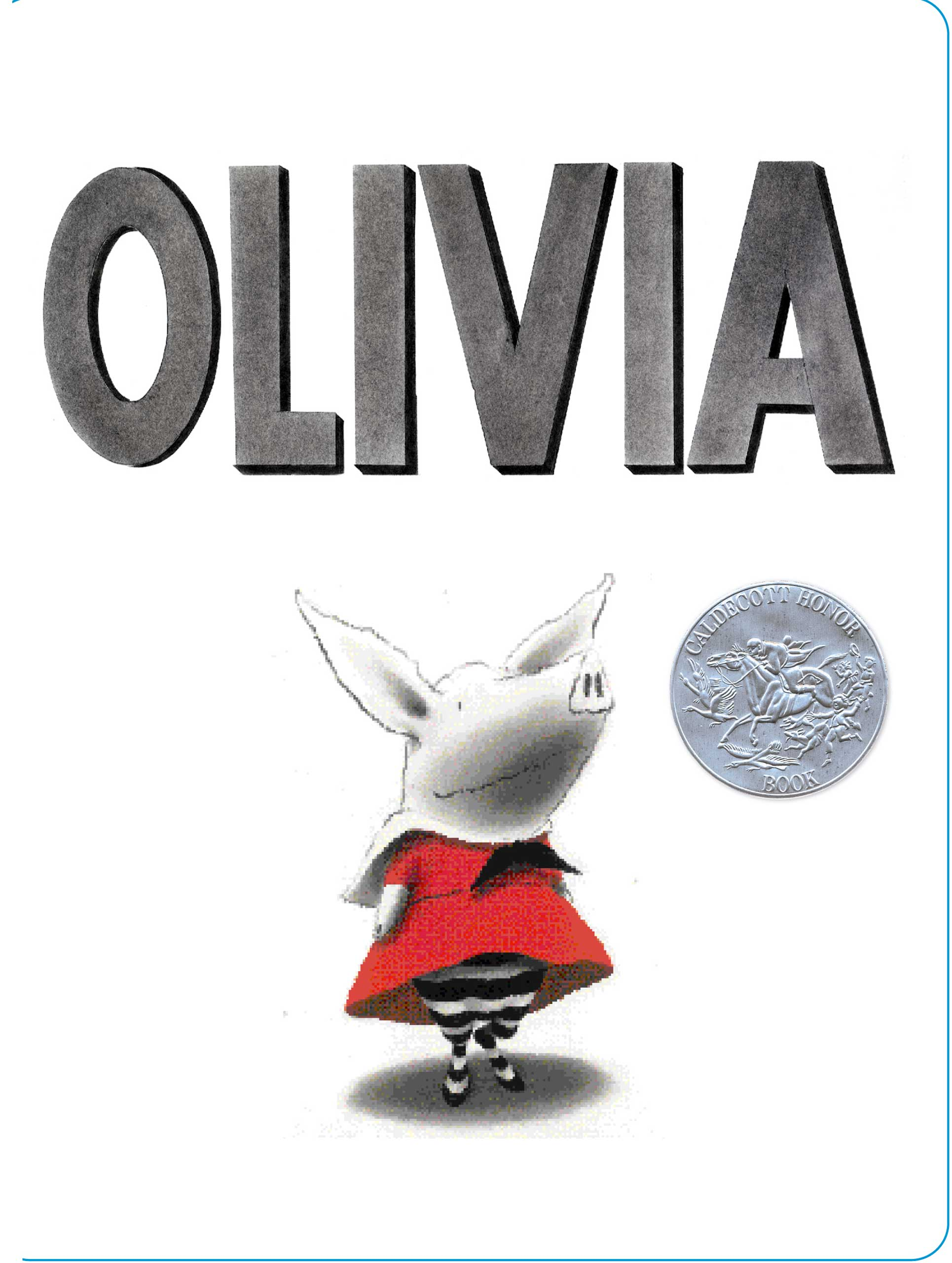 Olivia, by Ian Falconer.                                                                                                                            Minimalist charcoal illustrations enrich the quietly funny narrative about a confident little pig.                                                                                                                            Buy now: Olivia