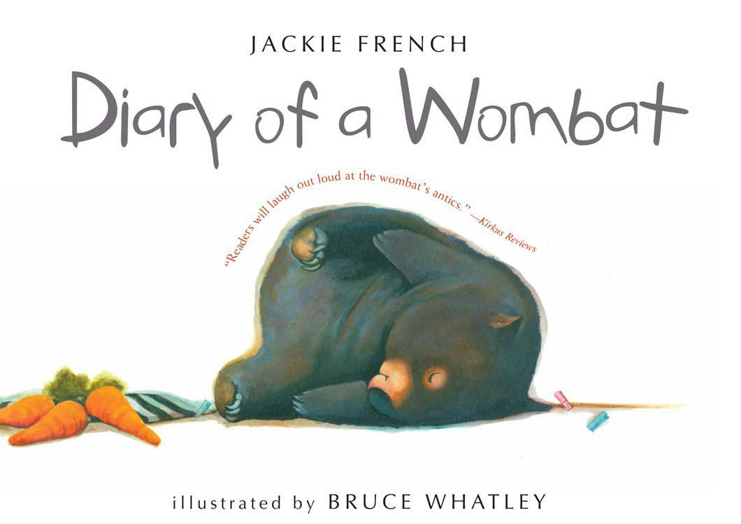 Diary of a Wombat, by Jackie French, illustrations by Bruce Whatley.                                                                                                                            Kids learn the daily routine of a lazy wombat by reading his diary entries.                                                                                                                            Buy now: Diary of a Wombat