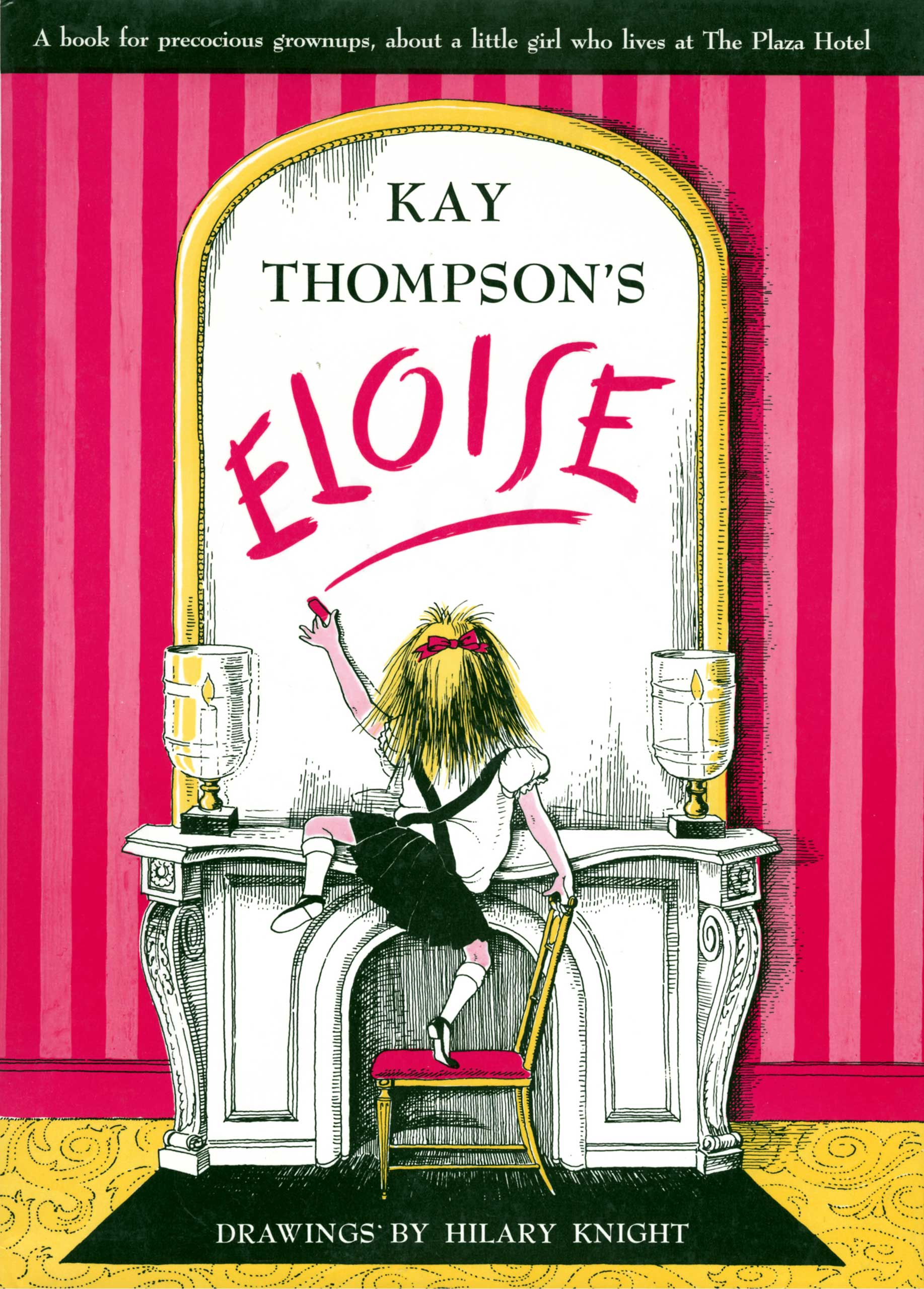 Eloise, by Kay Thompson, illustrations by Hilary Knight.                                                                                                                            An adventurous and confident young girl lives on the top floor of a New York hotel with her nanny, a dog, and a turtle.                                                                                                                            Buy now: Eloise