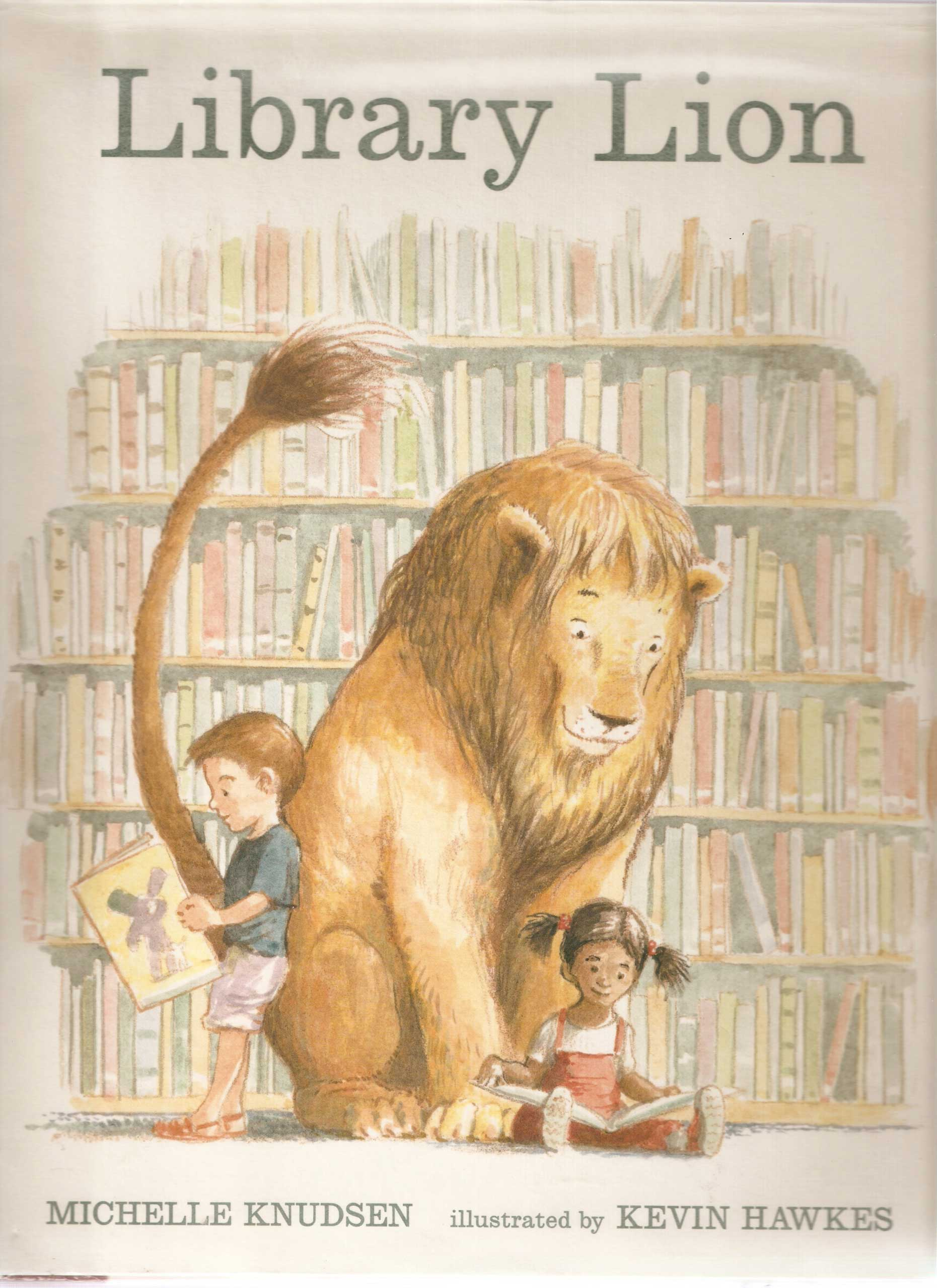 Library Lion, by Michelle Knudsen, illustrations by Kevin Hawkes.                                                                                                                            A lion might make for an unlikely library visitor, but this one learns to love his new literary hangout.                                                                                                                            Buy now: Library Lion