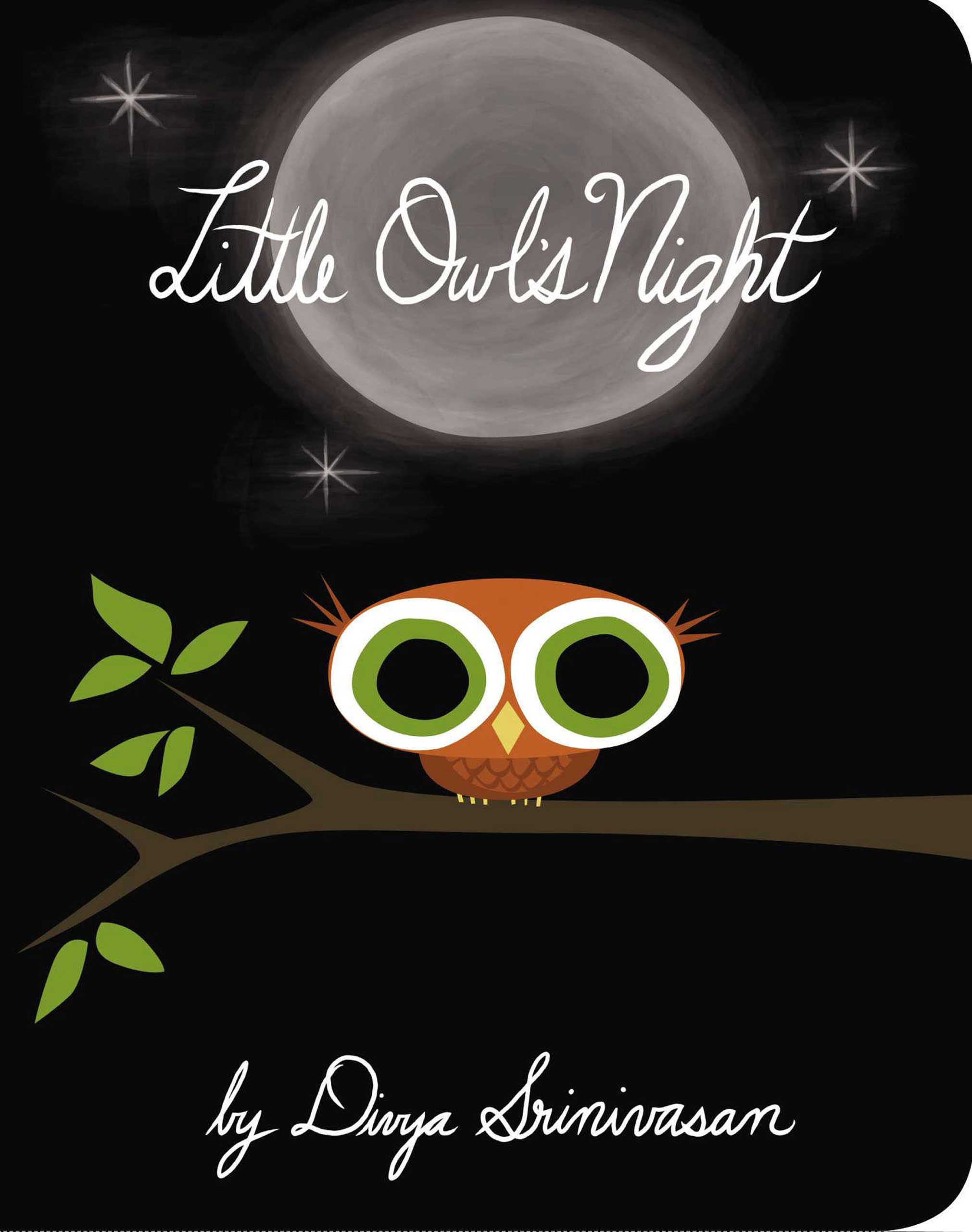 Little Owl's Night, by Divya Srinivasan.                                                                                                                            This gorgeously illustrated book teaches kids that night is not to be feared, and is beautiful in its own right.                                                                                                                            Buy now: Little Owl's Night