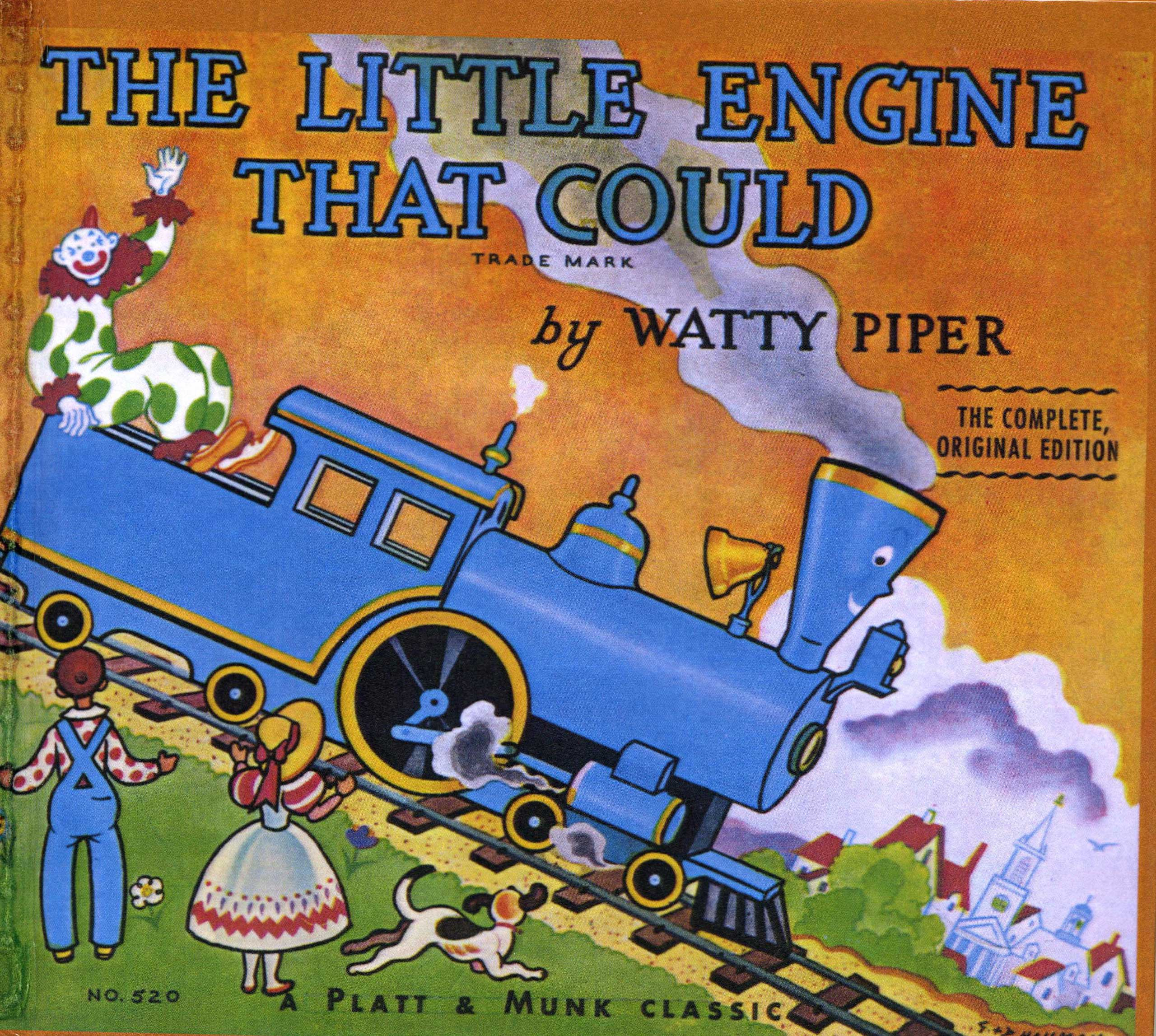 The Little Engine That Could, by Watty Piper.                                                                                                                            This tale of self-motivation has echoed through generations:  I think I can—I think I can...                                                                                              Buy now: The Little Engine That Could