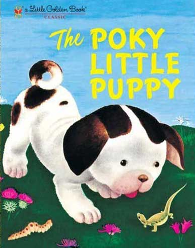 The Poky Little Puppy, by Janette Sebring Lowrey, illustrations by Gustaf Tenggren.                                                                                                                            One curious puppy likes to dawdle and wander more than his siblings, and he learns a lesson about independence.                                                                                                                            Buy now: The Poky Little Puppy