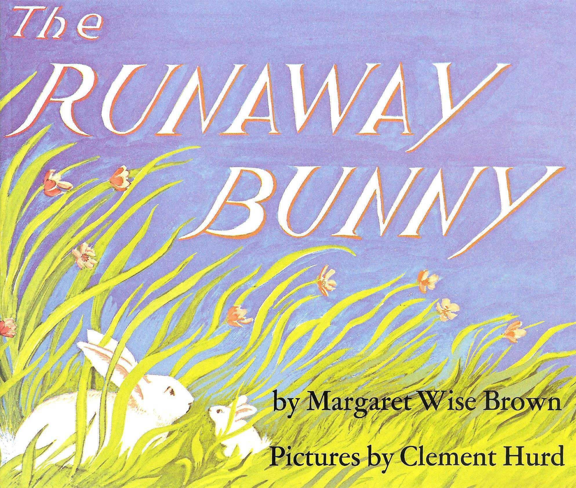 The Runaway Bunny, by Margaret Wise Brown, illustrations by Clement Hurd.                                                                                                                            A wandering bunny and his loving mother play hide-and-seek in this classic.                                                                                                                            Buy now: The Runaway Bunny