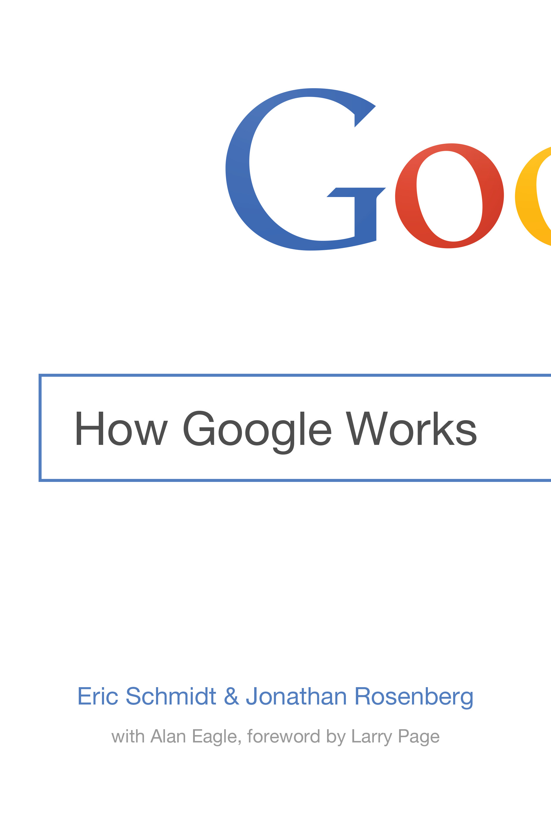 Cover of 'How Google Works,' by Eric Schmidt and Jonathan Rosenberg