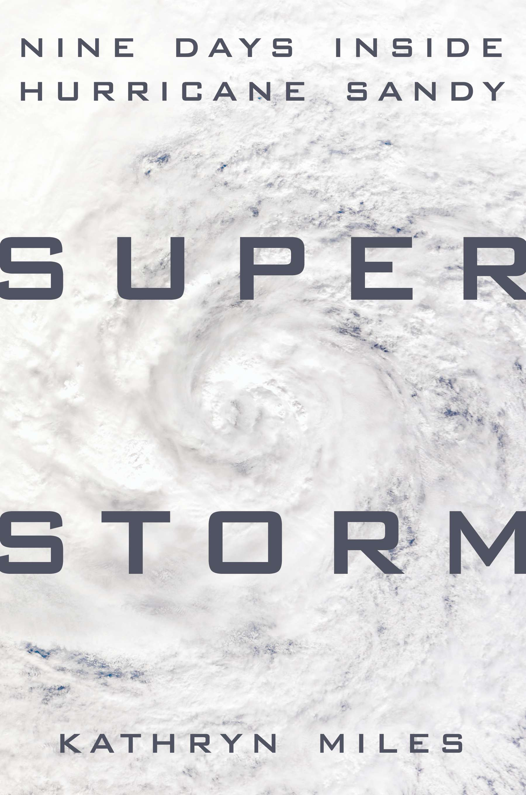 SUPERSTORM, by Kathryn Miles