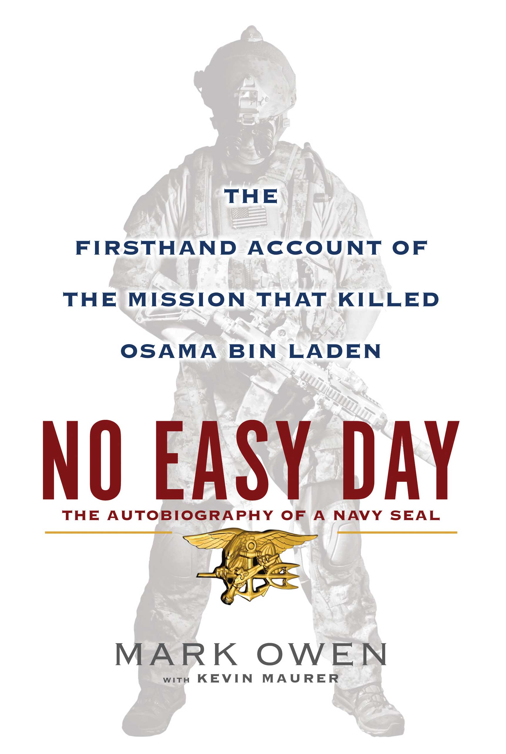No Easy Day: The Firsthand Account of the Mission that Killed Osama Bin Laden,  by Mark Owen with Kevin Maurer.