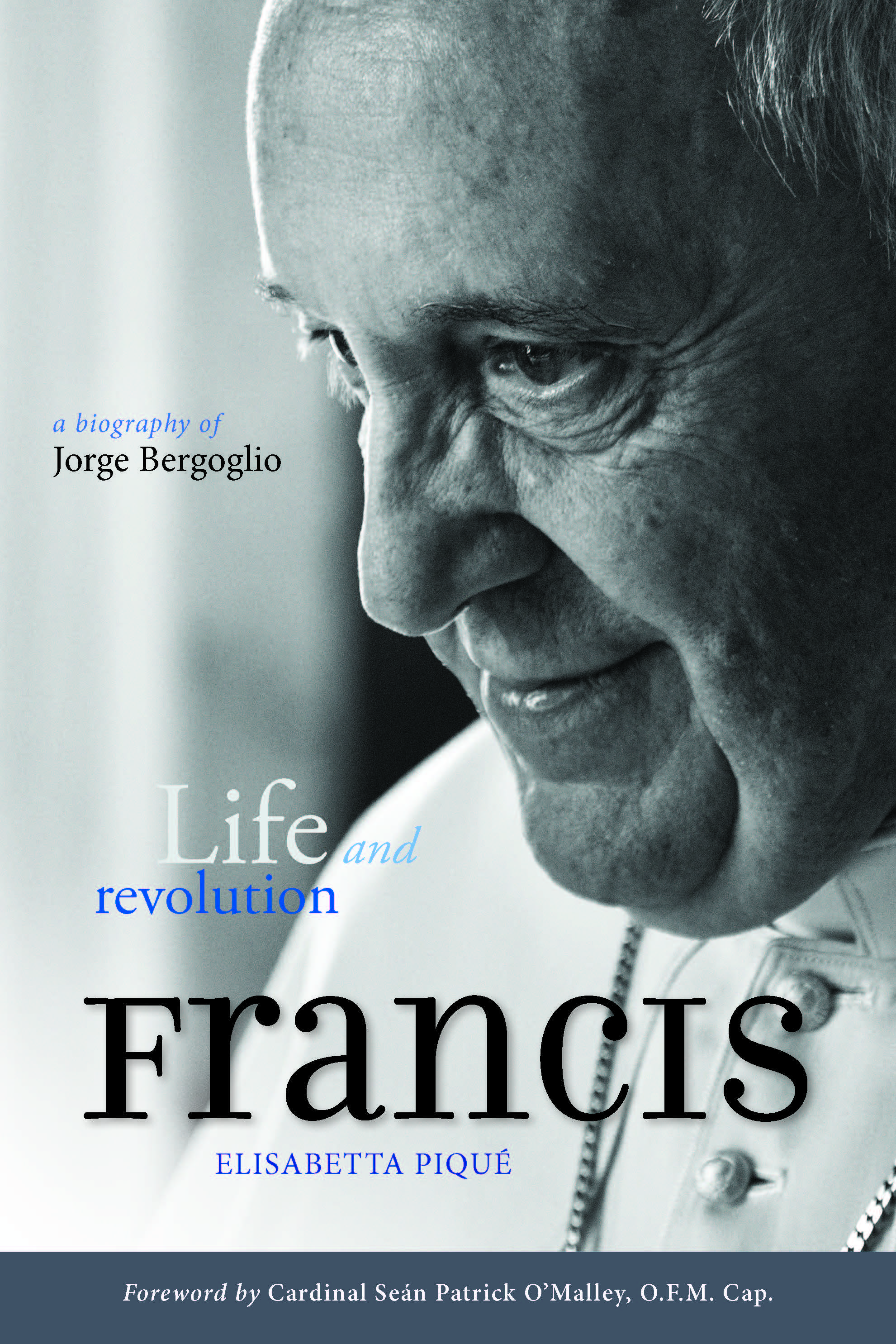 Pope Francis: Life and Revolution: A Biography of Jorge Bergoglio