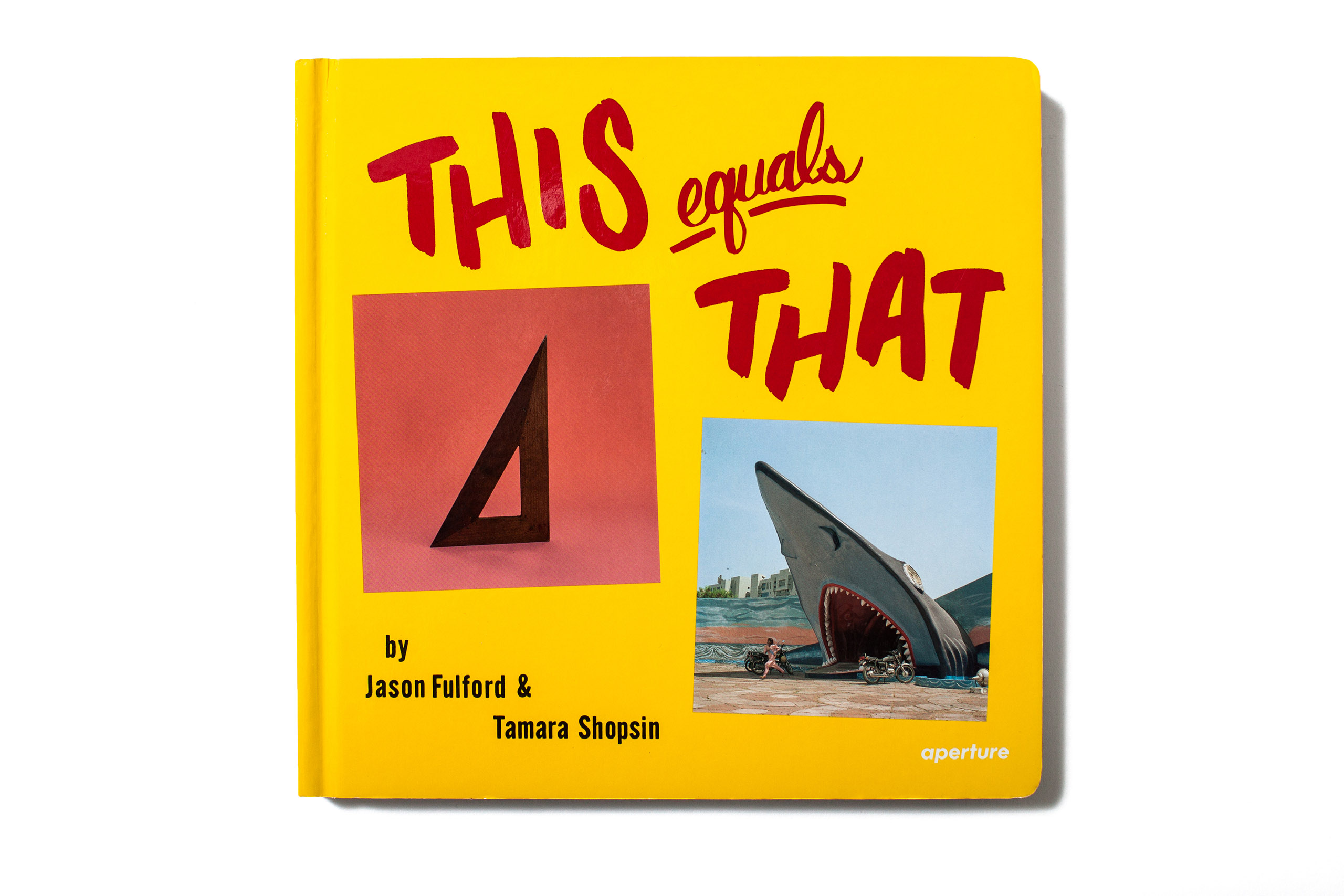 """<a href=""""http://aperture.org/shop/this-equals-that""""><i><b>                                   This Equals That                                   </i></b></a> by Jason Fulford and Tamara Shopsin, published by                                   Aperture, selected by Aaron Schuman, photographer, writer, curator, and the editor of <i>SeeSaw </i> Magazine"""