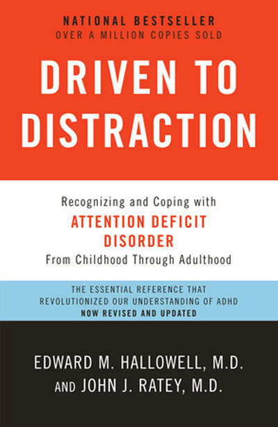 Driven to Distraction: Recognizing and Coping with Attention Deficit Disorder from Childhood Through Adulthood, Edward M. Hallowell, MD, and John J. Ratey, MD The authors, medical professionals, both have ADHD. Argues that ADHD is real, and not just something kids have, but it's not always a disorder; it comes with some positive attributes of the intuitiveness, creativity, and enthusiasm kind. Among other things, it offers interesting case studies and useful tips on dealing with spouses and kids with ADHD.