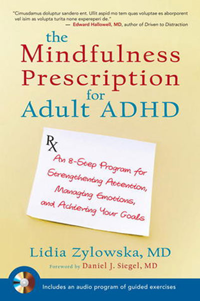 The Mindfulness Prescription for Adult ADHD: An 8-Step Program for Strengthening Attention, Managing Emotions, and Achieving Your Goals, Lidia Zylowska MD and Daniel Siegel MD                               Since ADHD is heritable, if your kid has it, you or your spouse might too. This psychiatrist, who specializes in adult ADHD using mindfulness practices, has aneight point plan to use meditation to improve focus and channel the emotions.                               [video id=3585006965001]