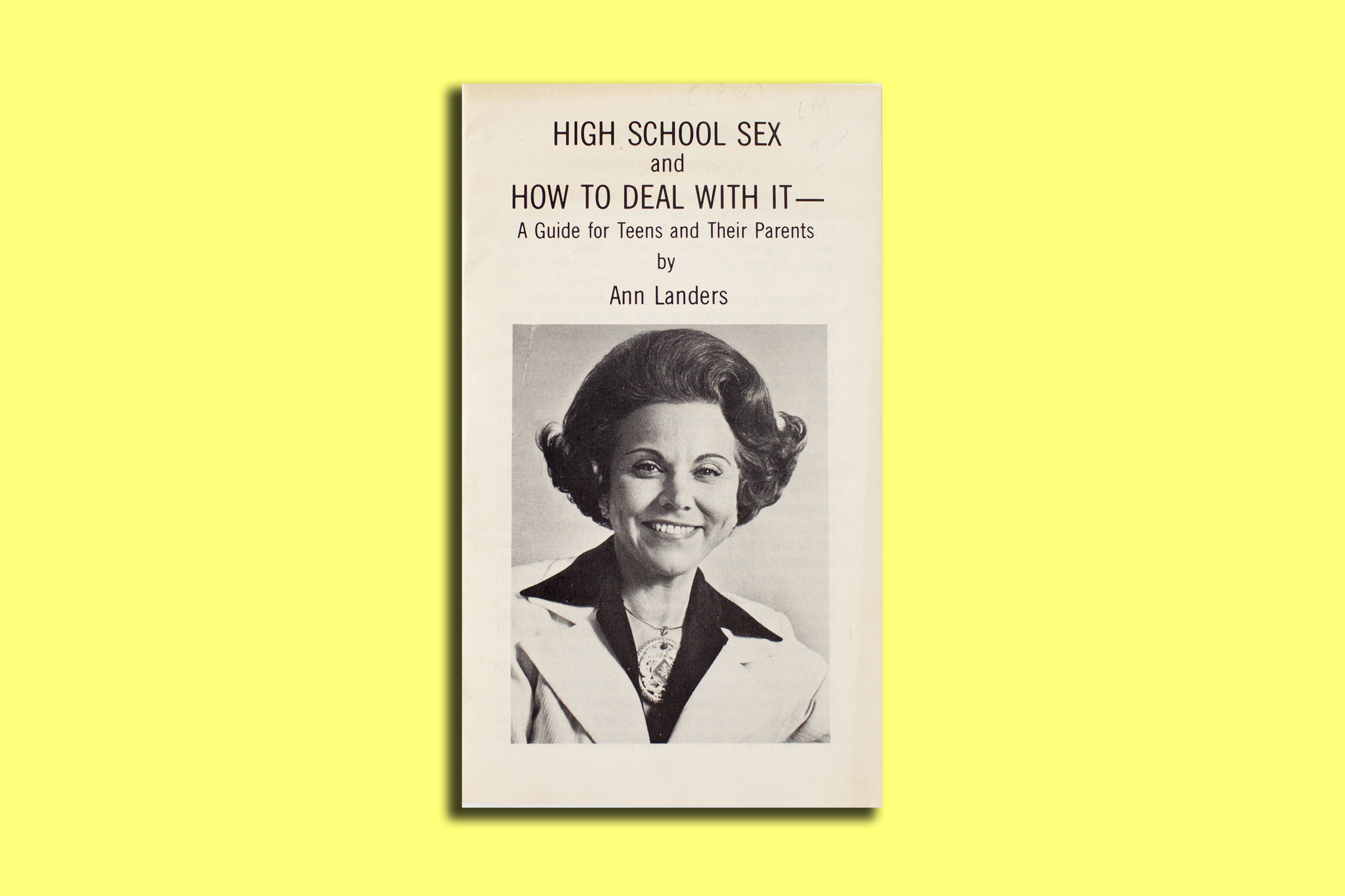 "This 1974 pamphlet was part of a collection of self help books from Ms. Landers including: ""Teen-age Sex. And 10 Ways to Cool It!"" and ""Love or Sex. And How to Tell the Difference."""