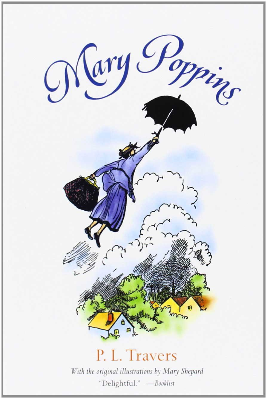 Mary Poppins, by P.L. Travers.                                                                                            Mary Poppins, nanny to the Banks children, reveals a magical world to the unsuspecting children in her care.                                                                                            Buy now: Mary Poppins