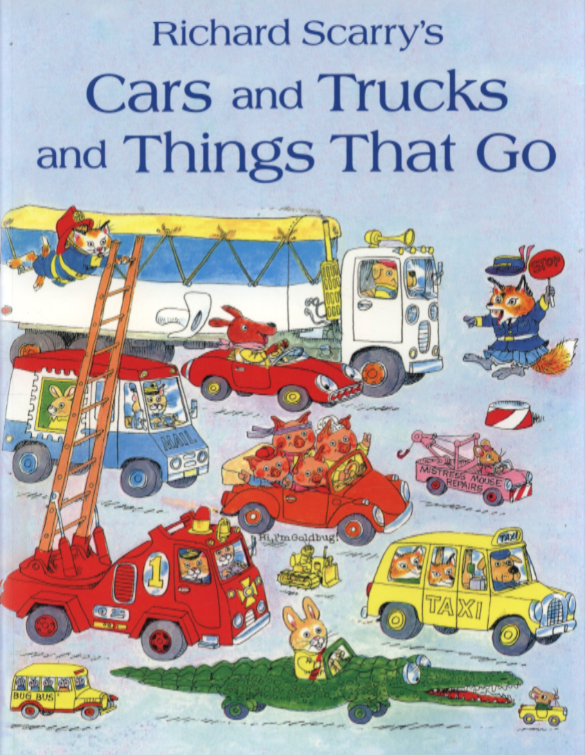 Cars and Trucks and Things That Go, by Richard Scarry.                                                                                                                            Incredibly detailed spreads show every vehicle known to man—and plenty of whimsical inventions as yet unknown to man.                                                                                             Buy now: Cars and Trucks and Things That Go