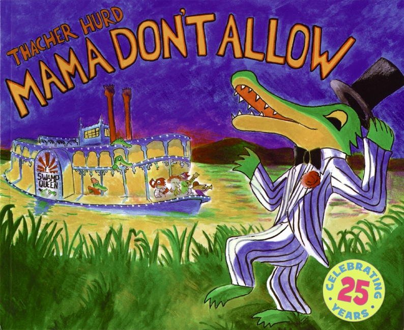 Mama Don't Allow, by Thacher Hurd.                                                                                                                            A badger loves to play his saxophone, but his mom won't put up with his music, so he finds some alligator pals who dig it.                                                                                                                            Buy now: Mama Don't Allow