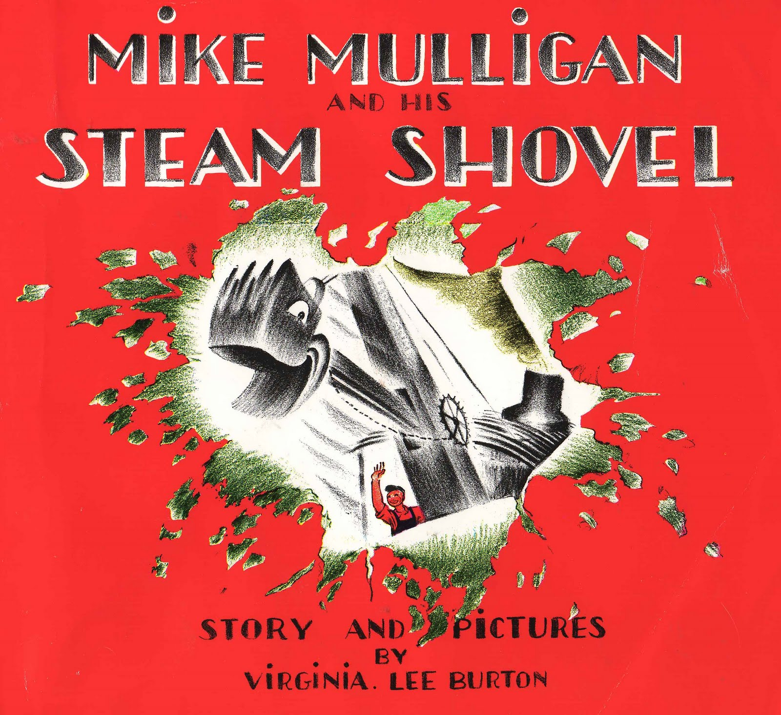 Mike Mulligan and His Steam Shovel, by Virginia Lee Burton.                                                                                                                            A man and his steam shovel prove their worth in this testament to friendship and hard work.                                                                                                                            Buy now: Mike Mulligan and His Steam Shovel
