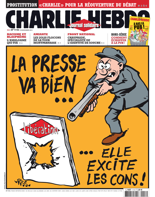 After an armed man entered French newspaper LibŽration's offices in Paris in 2013, injuring one staff member, Charlie Hebdo published this cover which reads: The press is doing fine. It excites jerks.