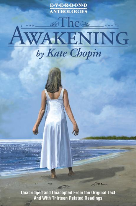 The Awakening                               By Kate Chopin, 96 pages. Edna Pontellier realizes her life as a wife and mother has left her grossly unfulfilled and attempts for the first time to liberate herself in this early feminist novel.