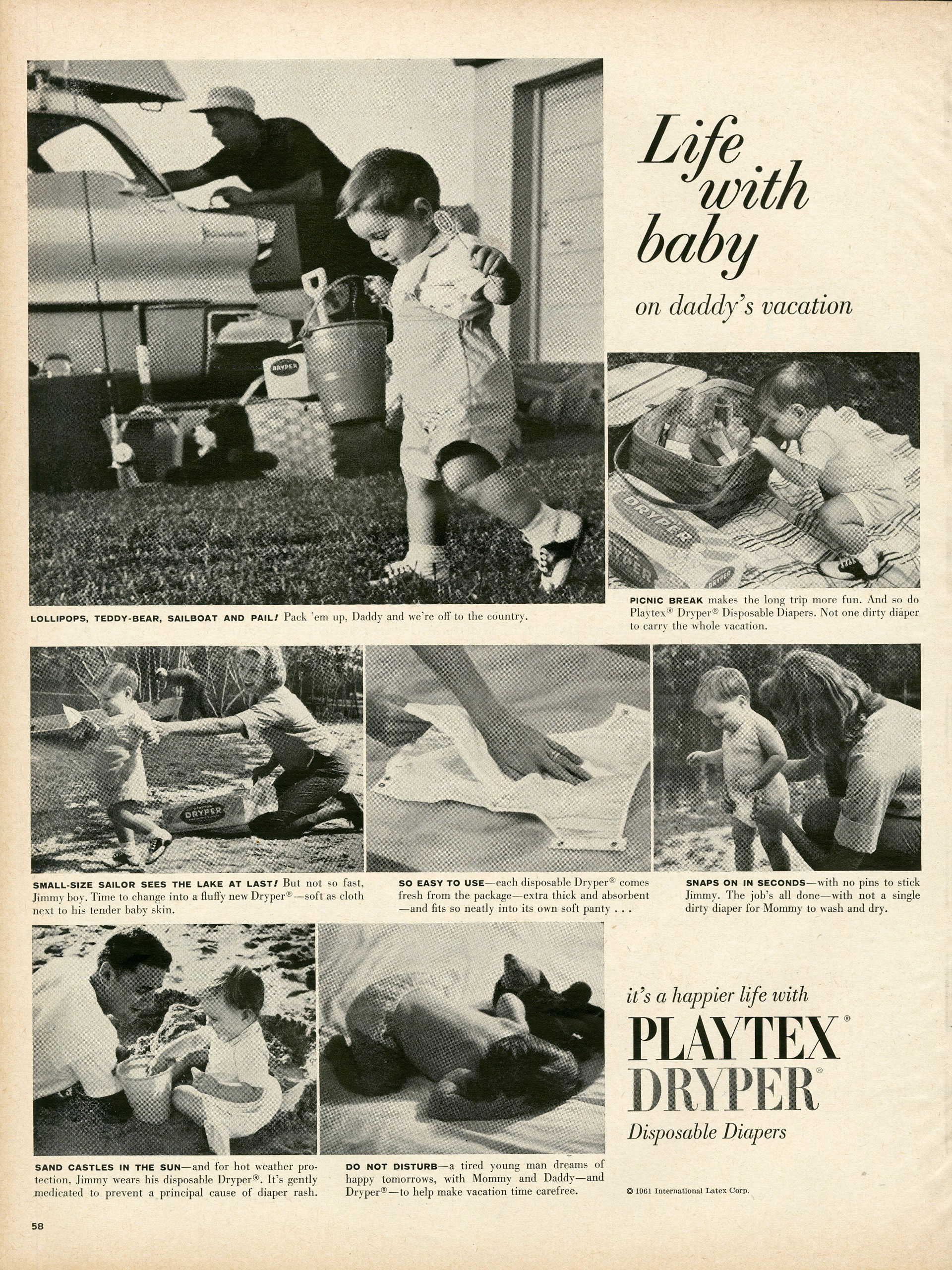 <b>Playtex, June 30, 1961</b> Though Playtex is a client of Sterling Cooper's, we only see the agency's work for the company's undergarments division. In 1960, Playtex began selling tampons, baby products and other goods. This ad for disposable diapers takes a different approach from Sterling Cooper's usual strategy, attempting to blend in with LIFE Magazine's content by taking the form of a pictorial essay. The arrangement of photos and captions mimics the layout of a reported photo essay, making it easy for a reader to miss, at first glance, the fact that he or she is looking at an ad.
