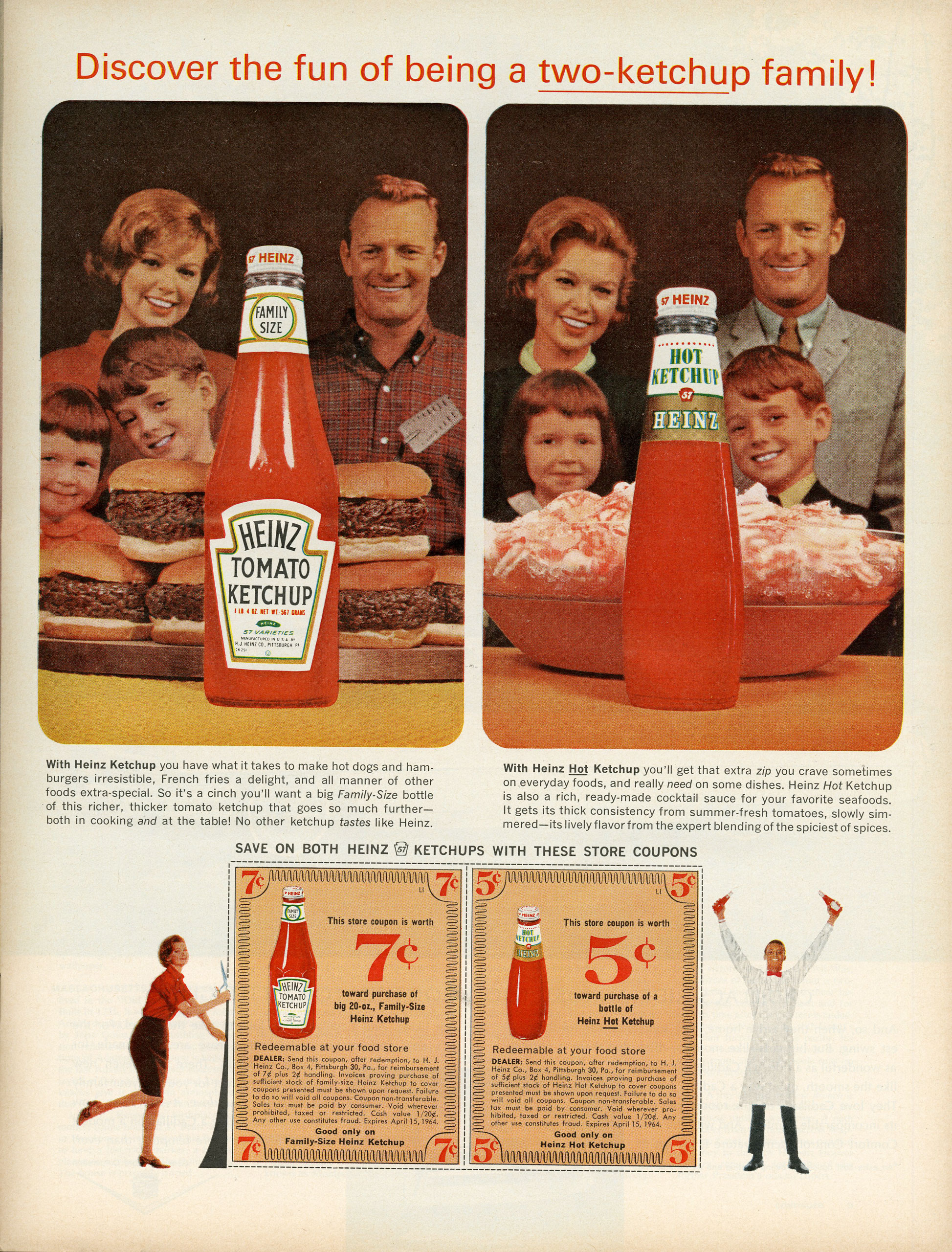 "<b>Heinz, February 14, 1964</b> Don, Peggy and the team throw around a lot of ideas for Heinz, a hard-to-please client, from ""Home is where the Heinz is"" to ""Heinz beans: some things never change"" to ""Heinz. The only ketchup."" This 1964 Heinz ad is much less sentimental, though the images it uses emphasize familial togetherness with Heinz at the center. Here, it's the notion of variety, and the excitement of a dual-identity brought about by multiple ketchup flavors, that's used to entice customers."