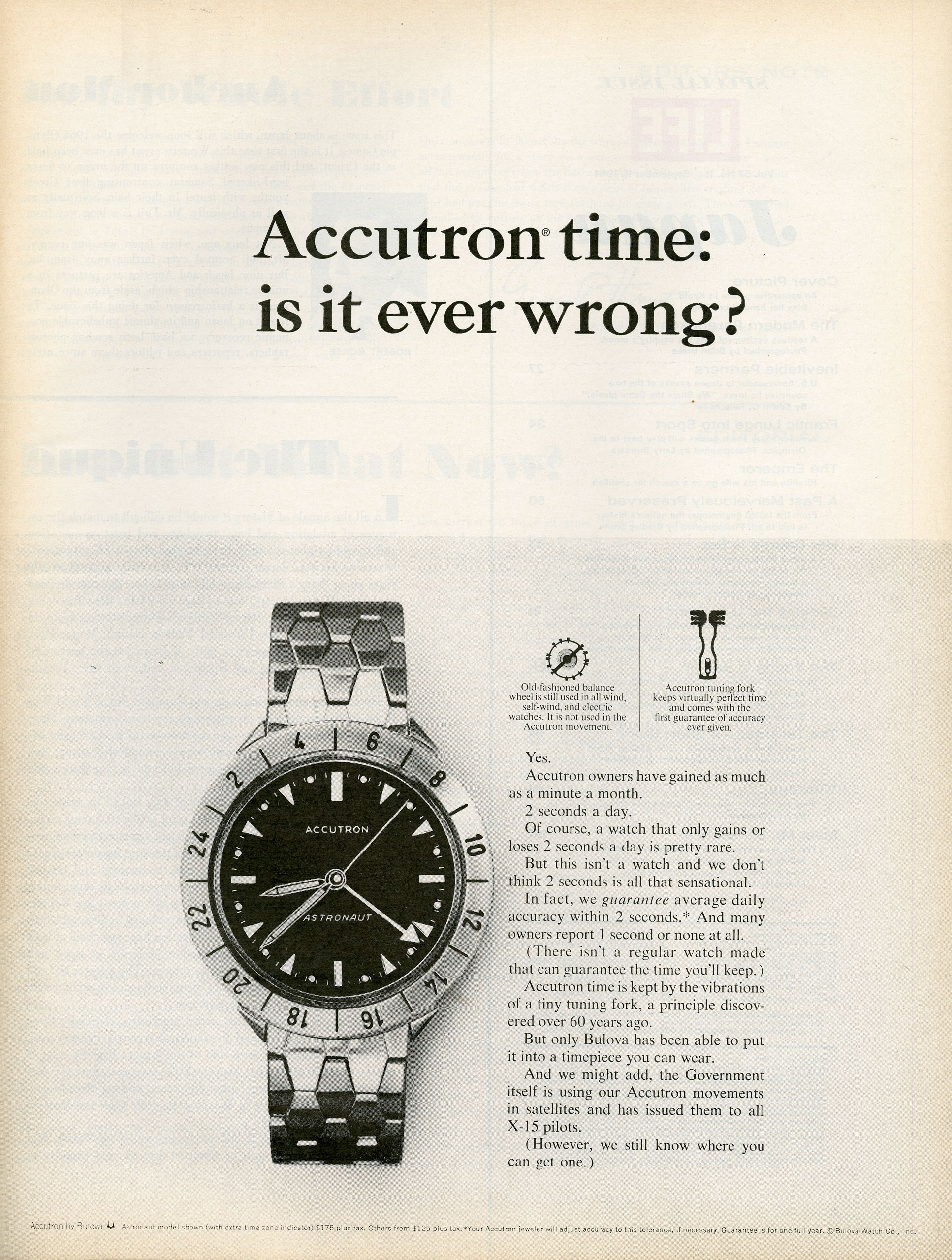 "<b>Accutron, September 11, 1964</b> In the first episode of Season 7, Don pitches Accutron, using Freddy Rumsen as a mouthpiece. His tagline: ""Accutron. It's not a timepiece. It's a conversation piece."" The pitch is meant to suggest that the watch makes its wearer interesting. This real Accutron ad from the mid-1960s favors simple design and a briefly stated plug for the watch's best feature: its accuracy. The copy describes the technology that elevates the watch to best-in-class for timekeeping, so sophisticated that even the government relies on it for satellites."