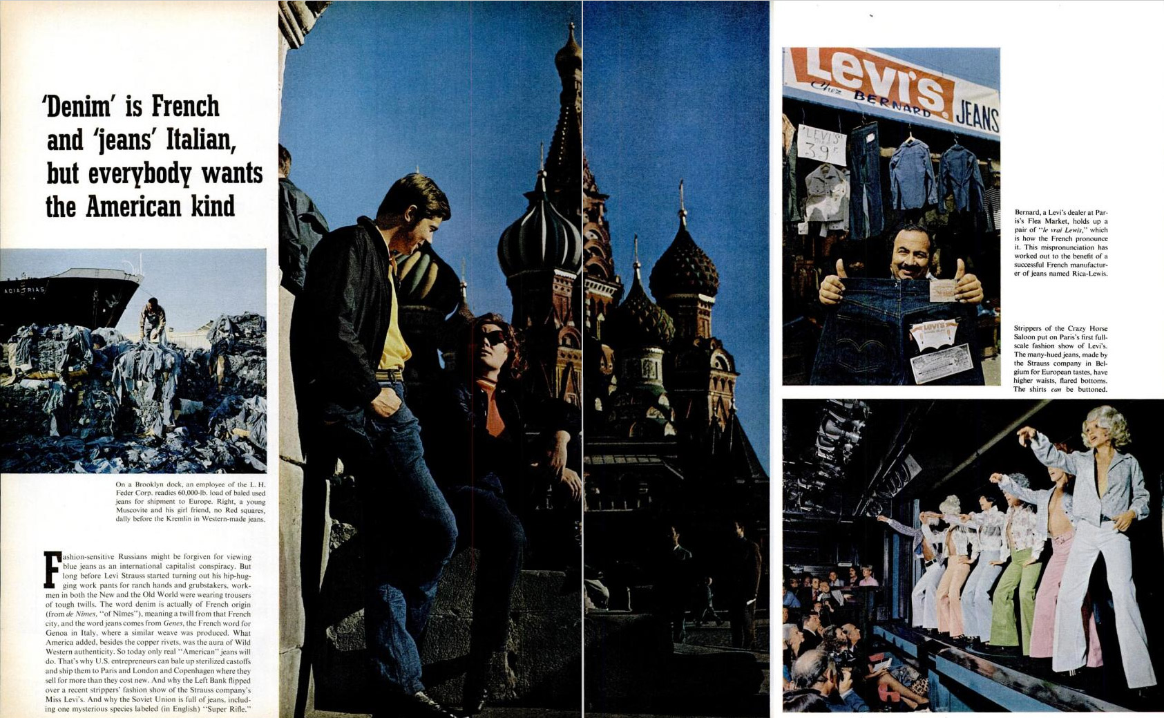 The American blue jean takes on Europe: 60,000 lbs. of denim headed for Europe from Brooklyn; residents of Moscow in denim; Levi's at a Paris flea market; Parisian strippers in Levi's.