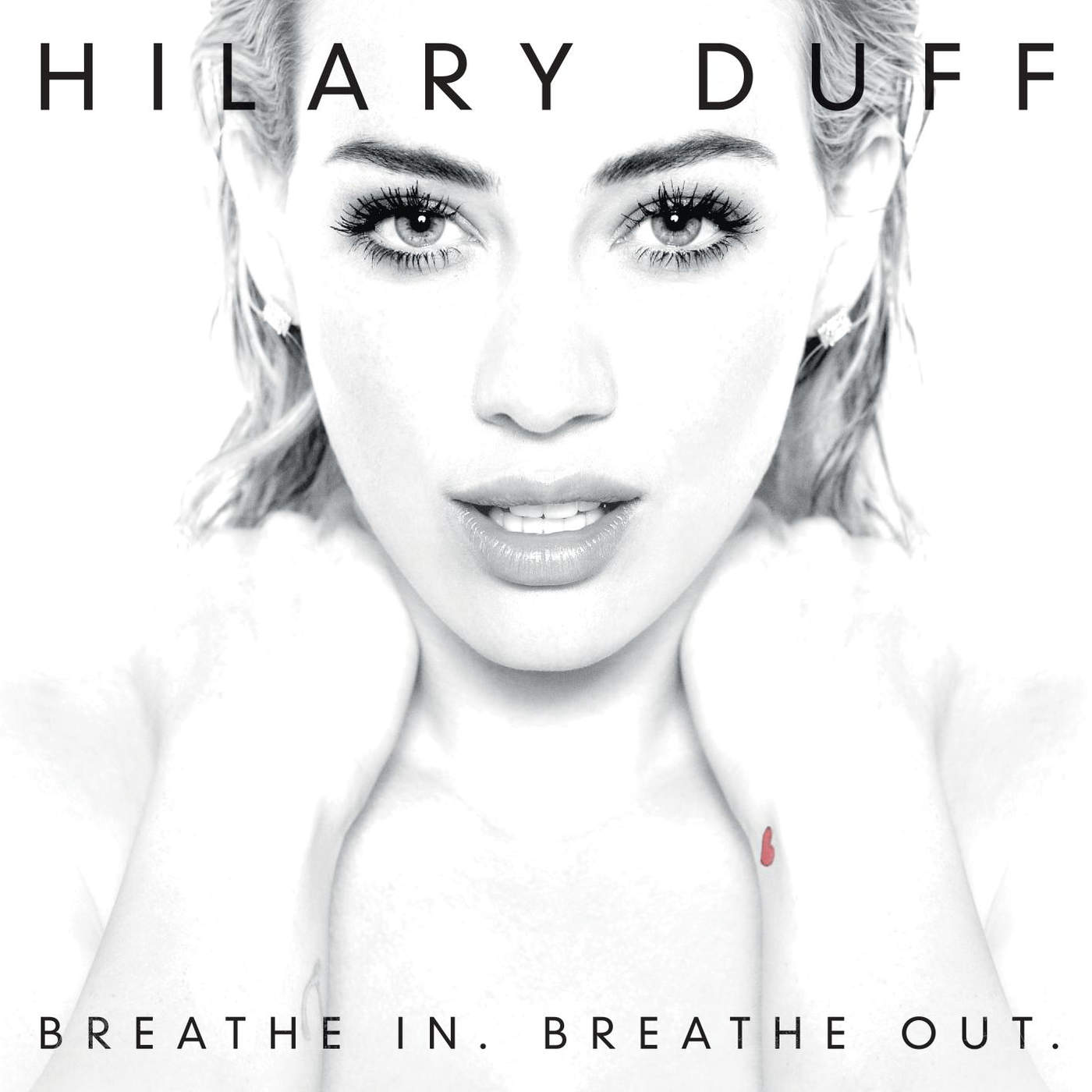 Hilary Duff, Breathe In. Breathe Out.