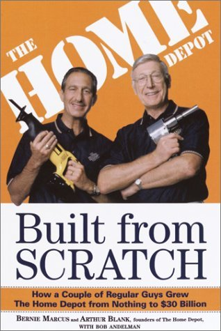built-from-scratch-by-bernie-marcus-and-arthur-blank