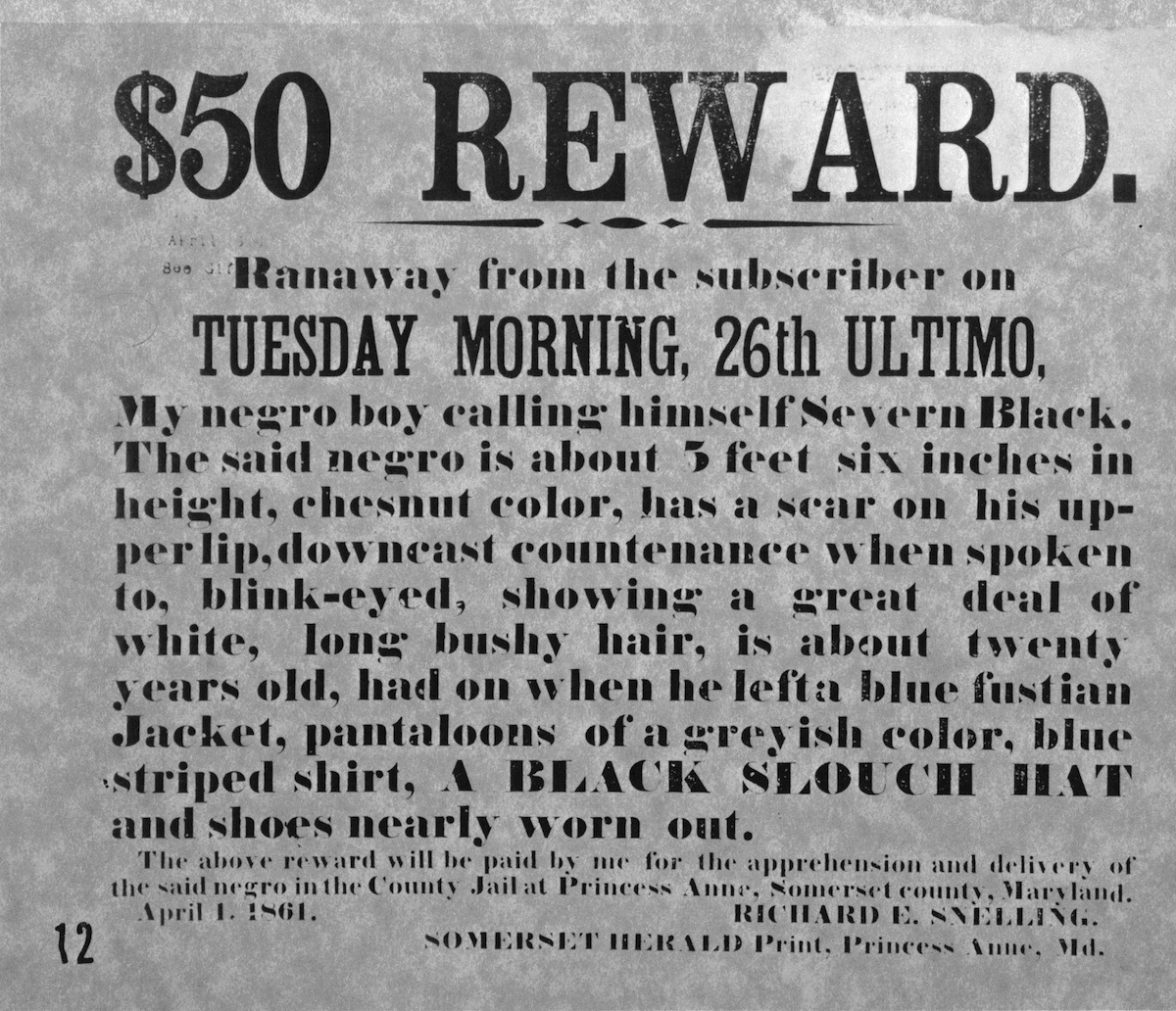 A newspaper advertisement offering reward for the return of an escaped slave to his oppressors, Princess Anne, Md., April 1, 1861. The Fugitive Slave Act of 1850 obliged citizens and lawmen of free zones to return escaped slaves to those whom they fled.